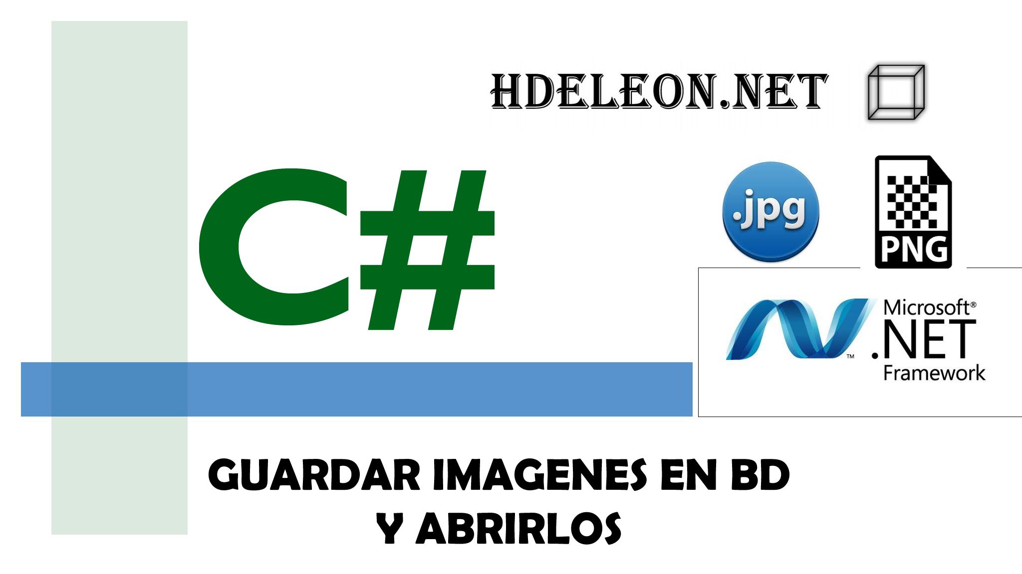 ¿Como guardar y abrir imagenes en SQL Server con C# .Net?, Entity Framework