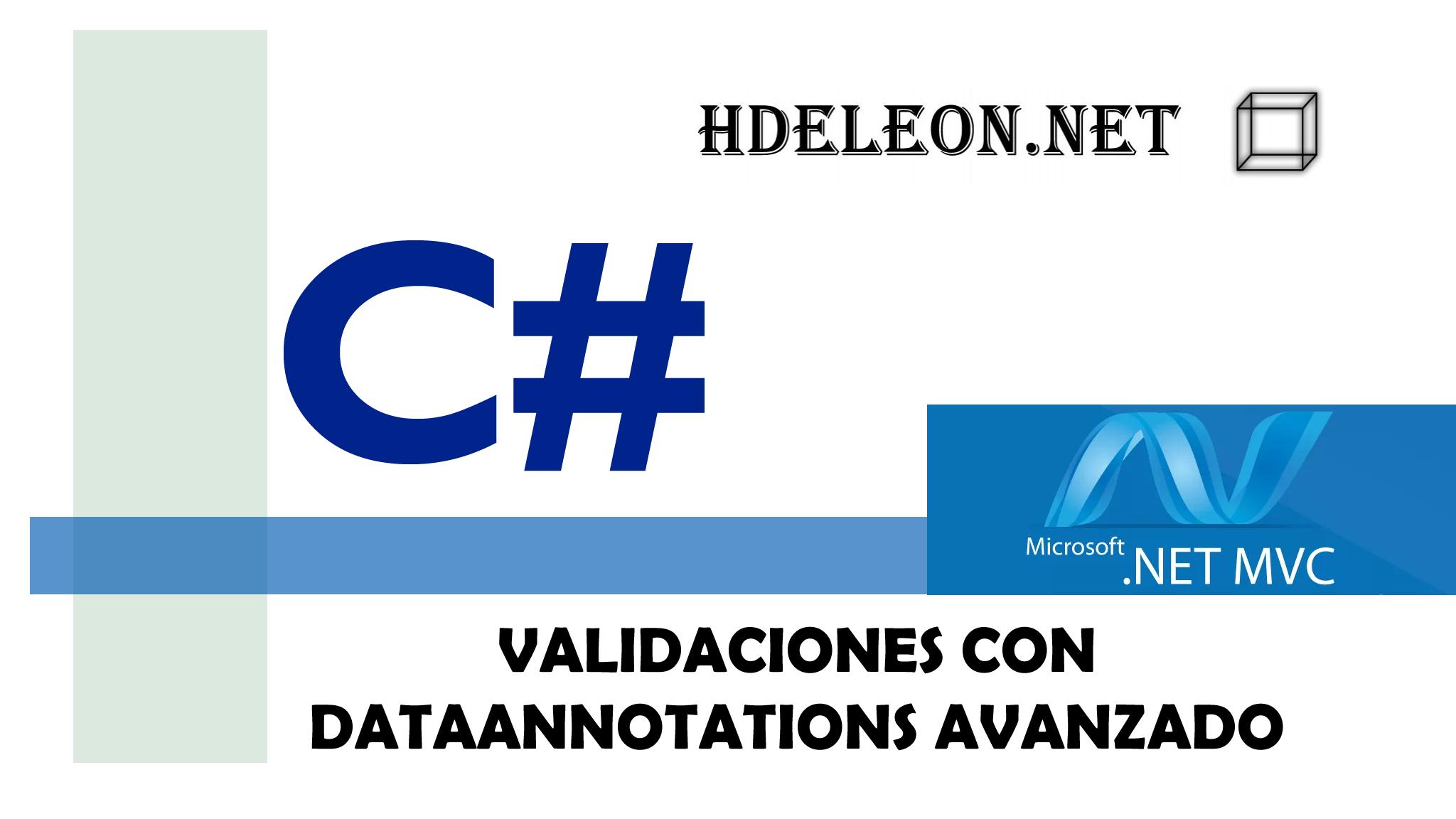 Validaciones con DataAnnotations Avanzado, MVC .Net, C# .Net