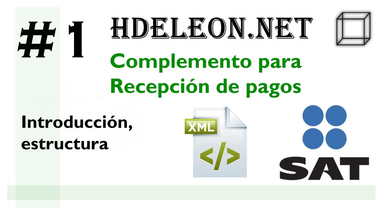 Curso complemento para recepción de pagos en C# .Net, Introducción, estructura, SAT cfdi 3.3, #1