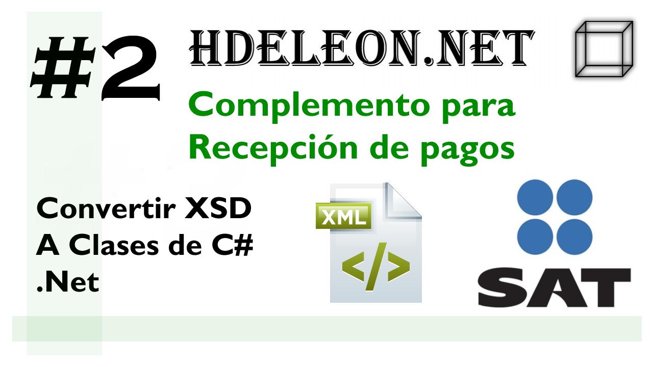 Curso complemento para recepción de pagos en C# .Net, Convertir XSD a clases de C#, SAT cfdi 3.3, #2