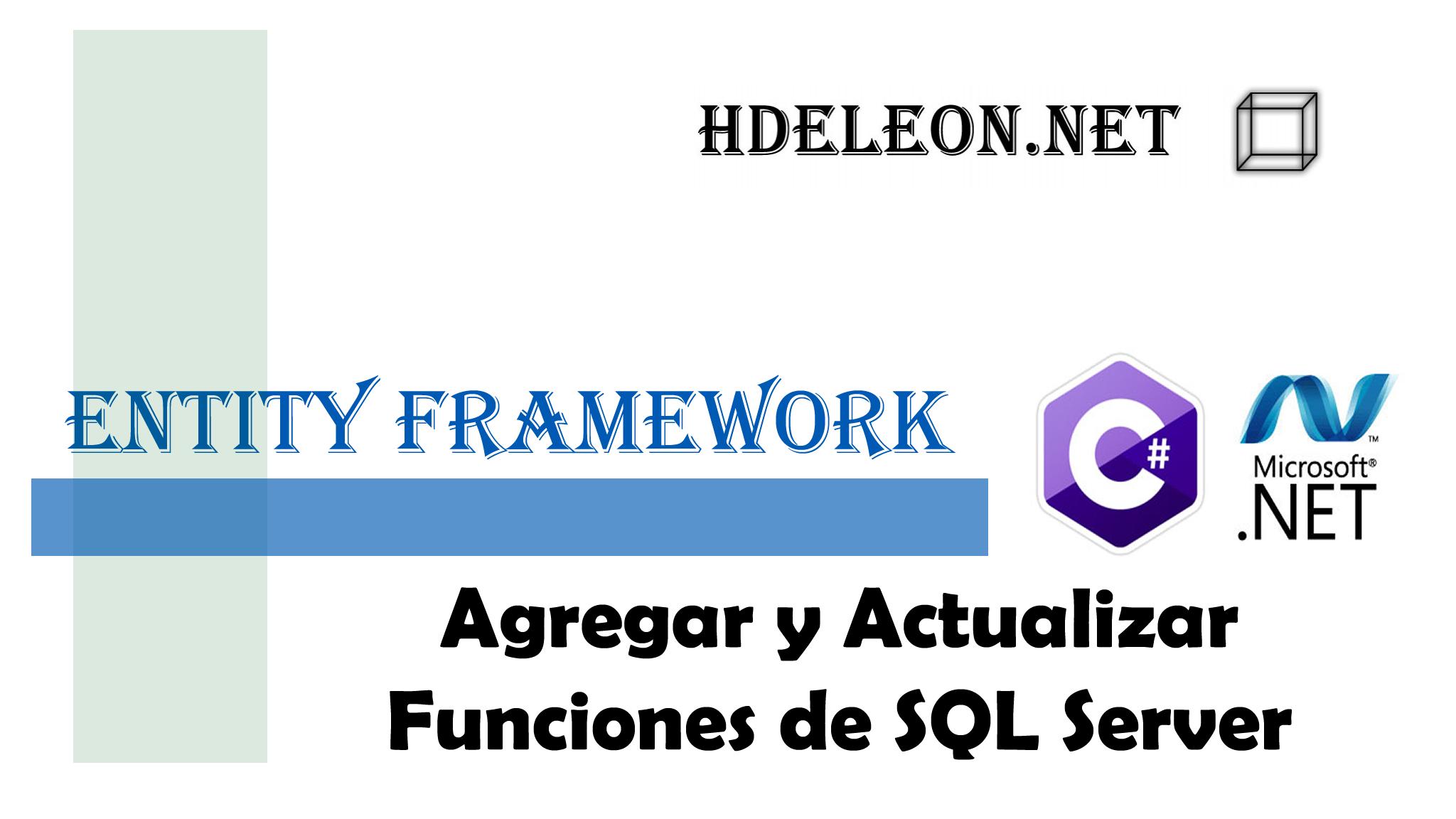 ¿Cómo agregar y actualizar funciones de SQL Server en Entity Framework?, C# .Net