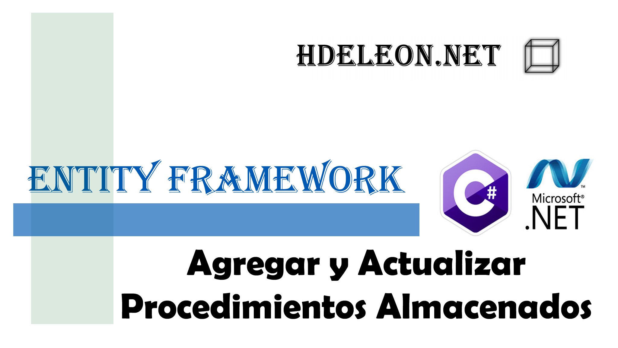 ¿Cómo agregar y actualizar procedimientos almacenados a Entity Framework?, C# .Net
