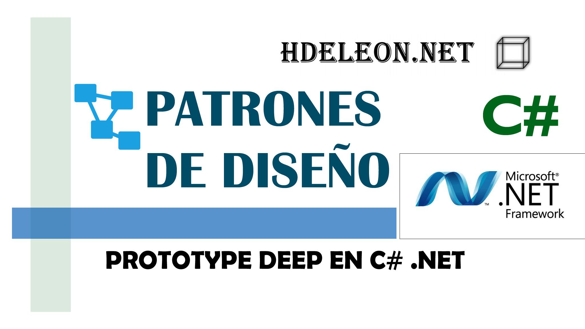 Prototype deep en C# .Net, Patrones de diseño, design patterns, #3