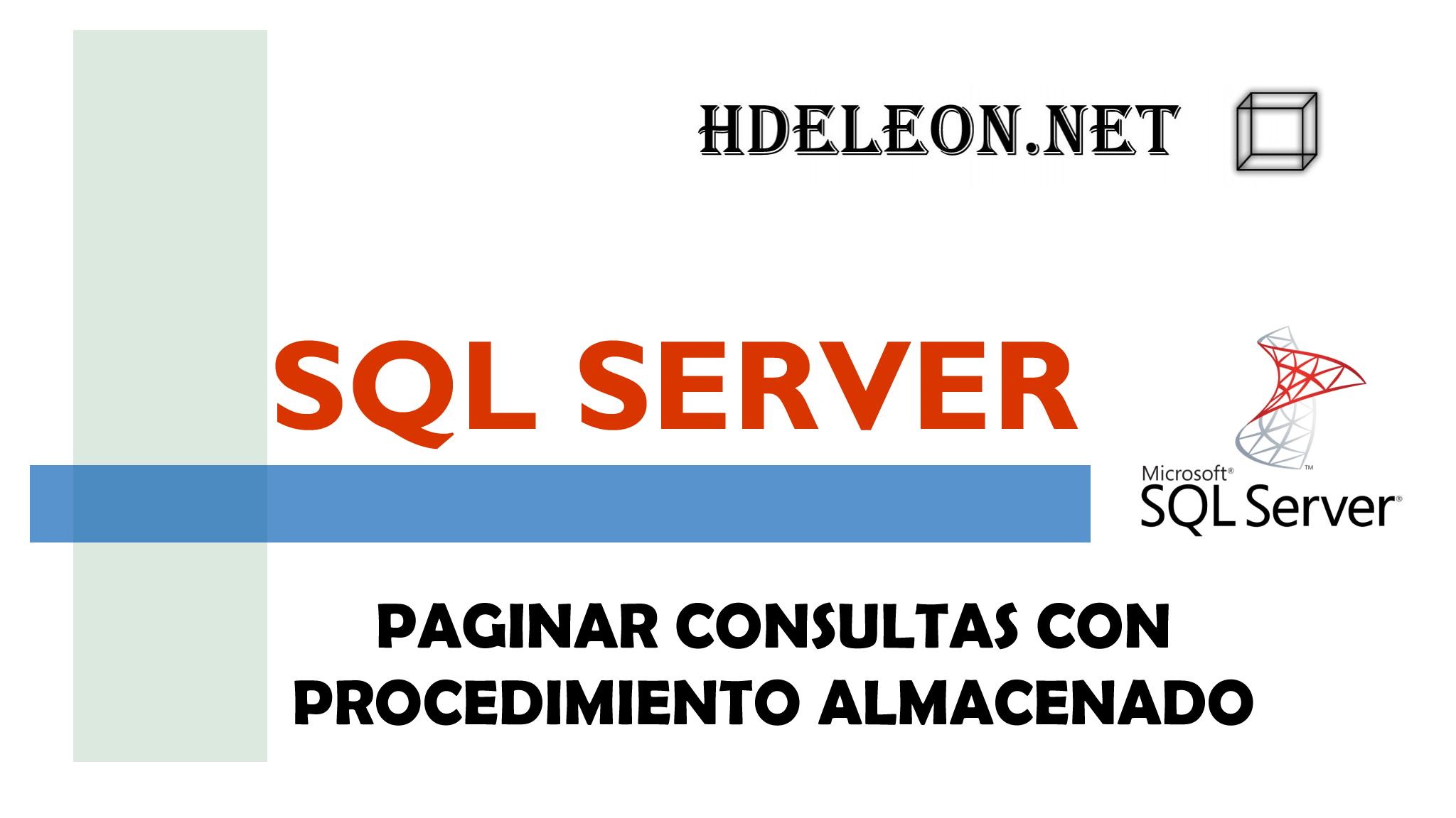 ¿Cómo hacer un paginado con SQL Server?, Transact-SQL, Procedimiento Almacenado