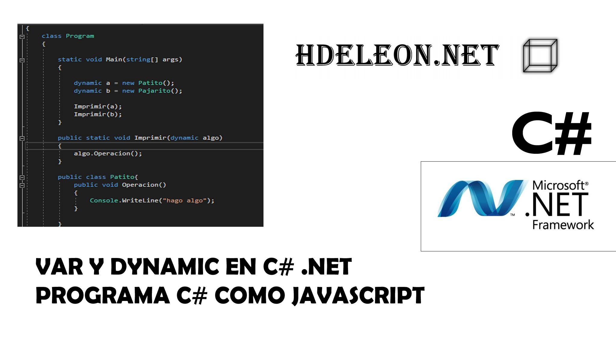 Var y dynamic en C# .Net, Programa C# como si de #javascript se tratara ?