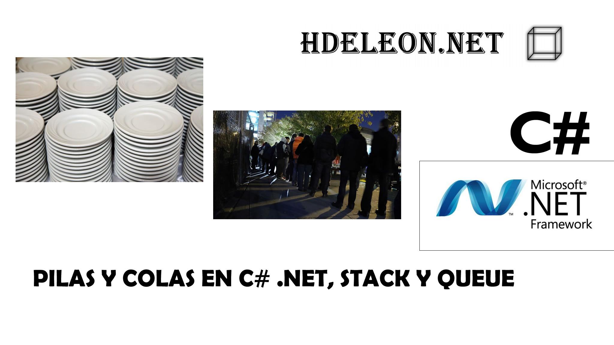Pilas y Colas en C# .Net, Lifo, Fifo, Queue y Stack