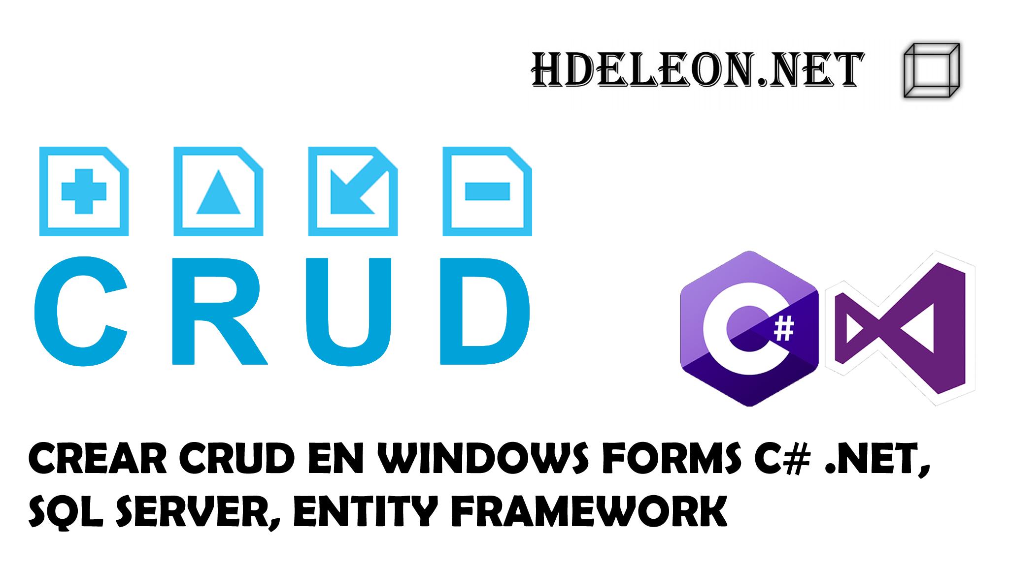 Crear CRUD en Windows Forms con C# .Net, Entity Framework y Sql Server