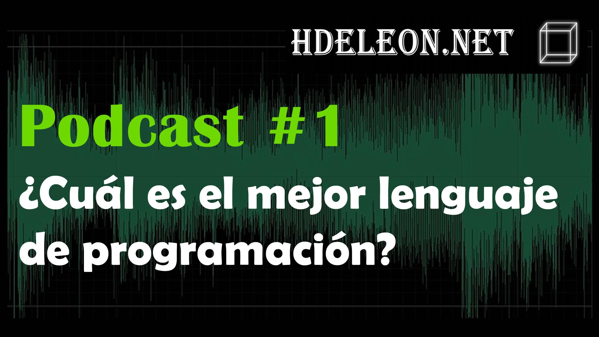 Podcast #1 – ¿Cuál es el mejor lenguaje de programación?