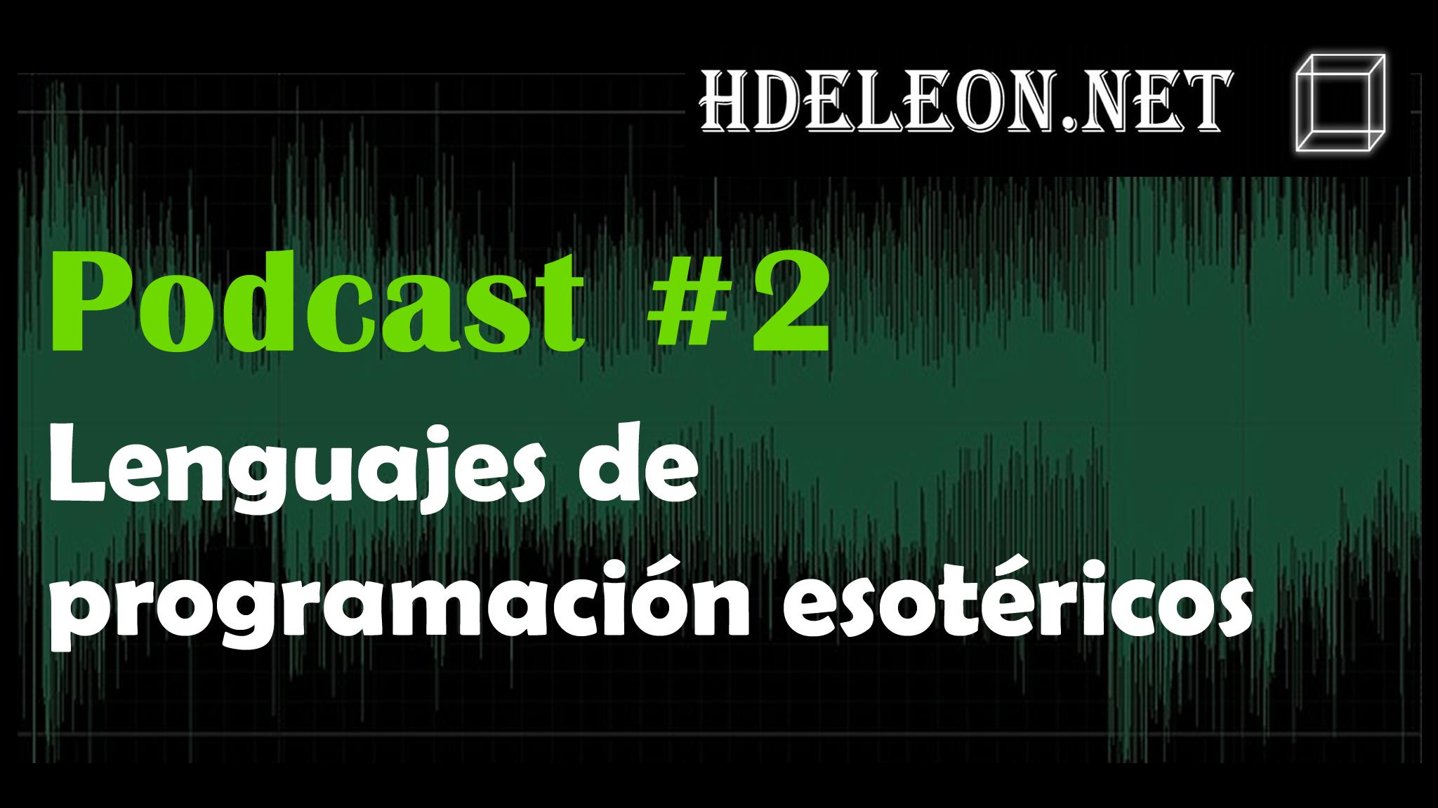 Podcast #2 – Lenguajes de programación esotéricos