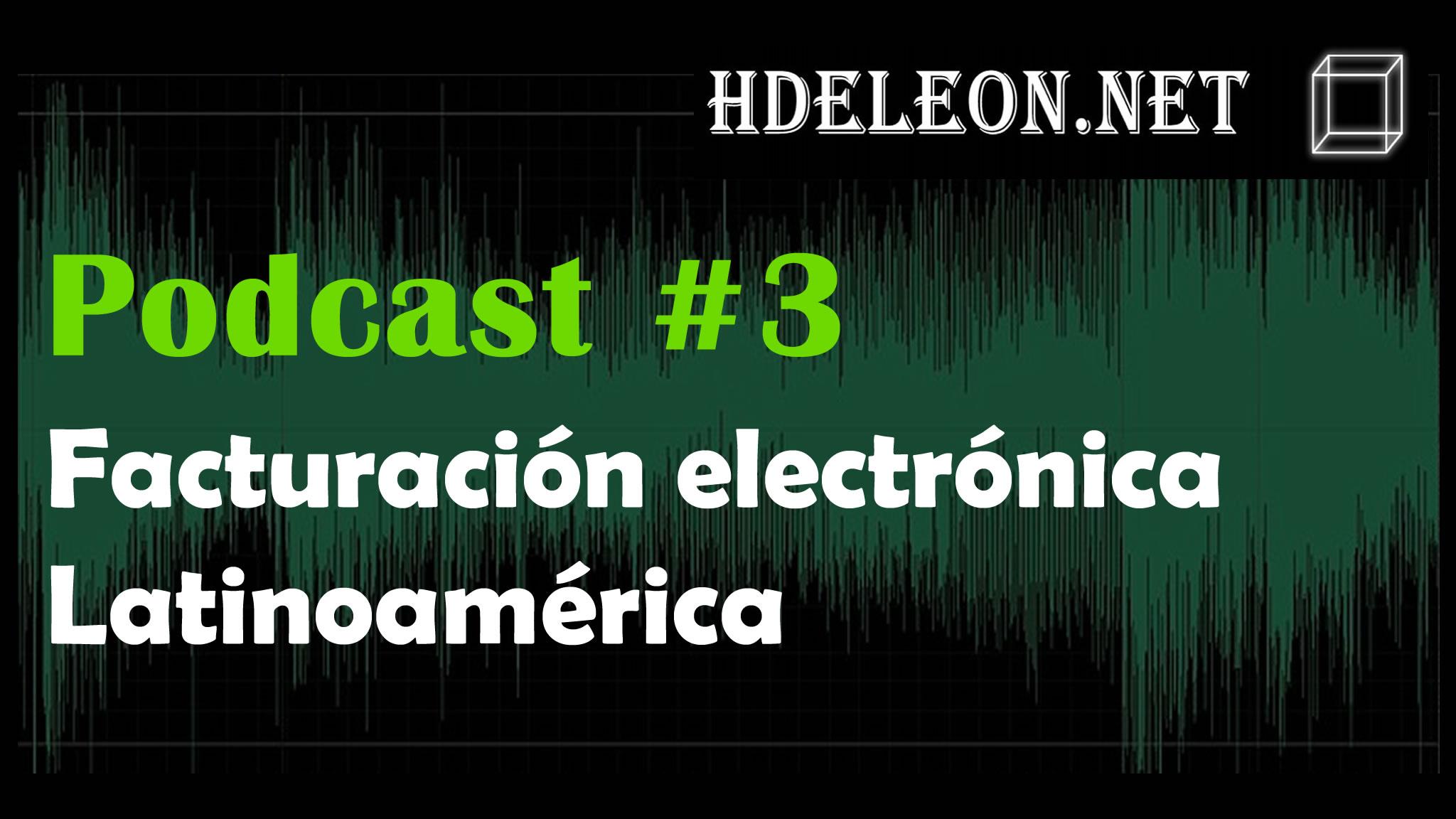 Podcast #3 – Facturación electrónica latinoamérica