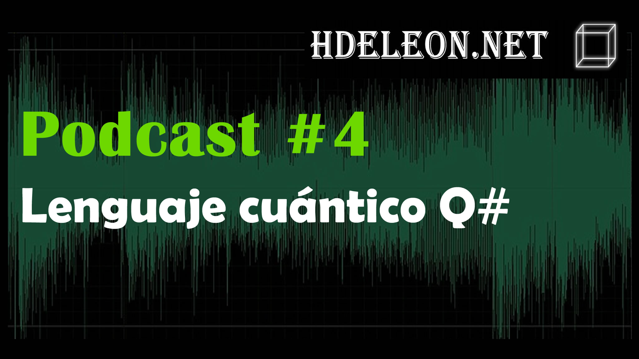 Podcast #4 – Lenguaje cuántico Q#
