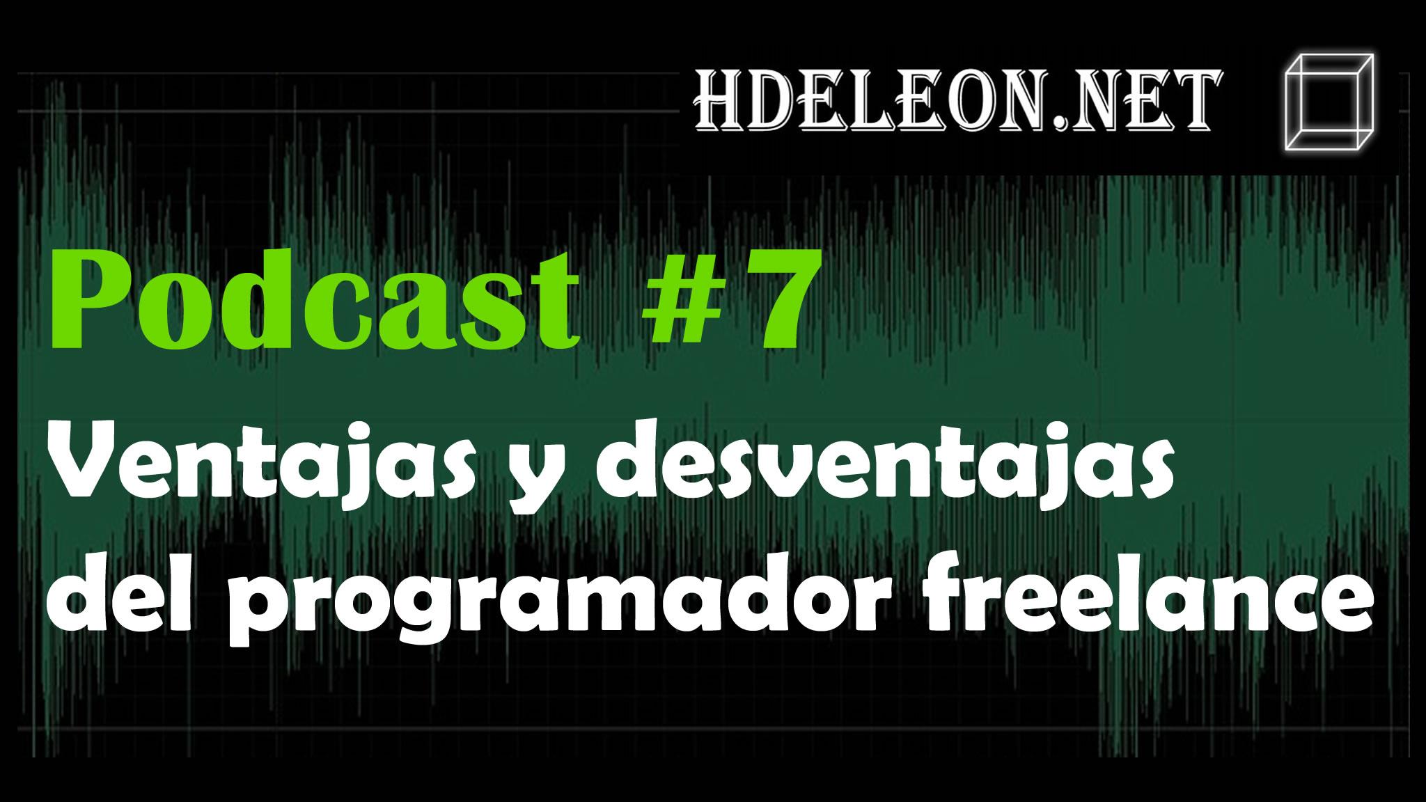 Podcast #7 – Ventajas y desventajas del programador freelance