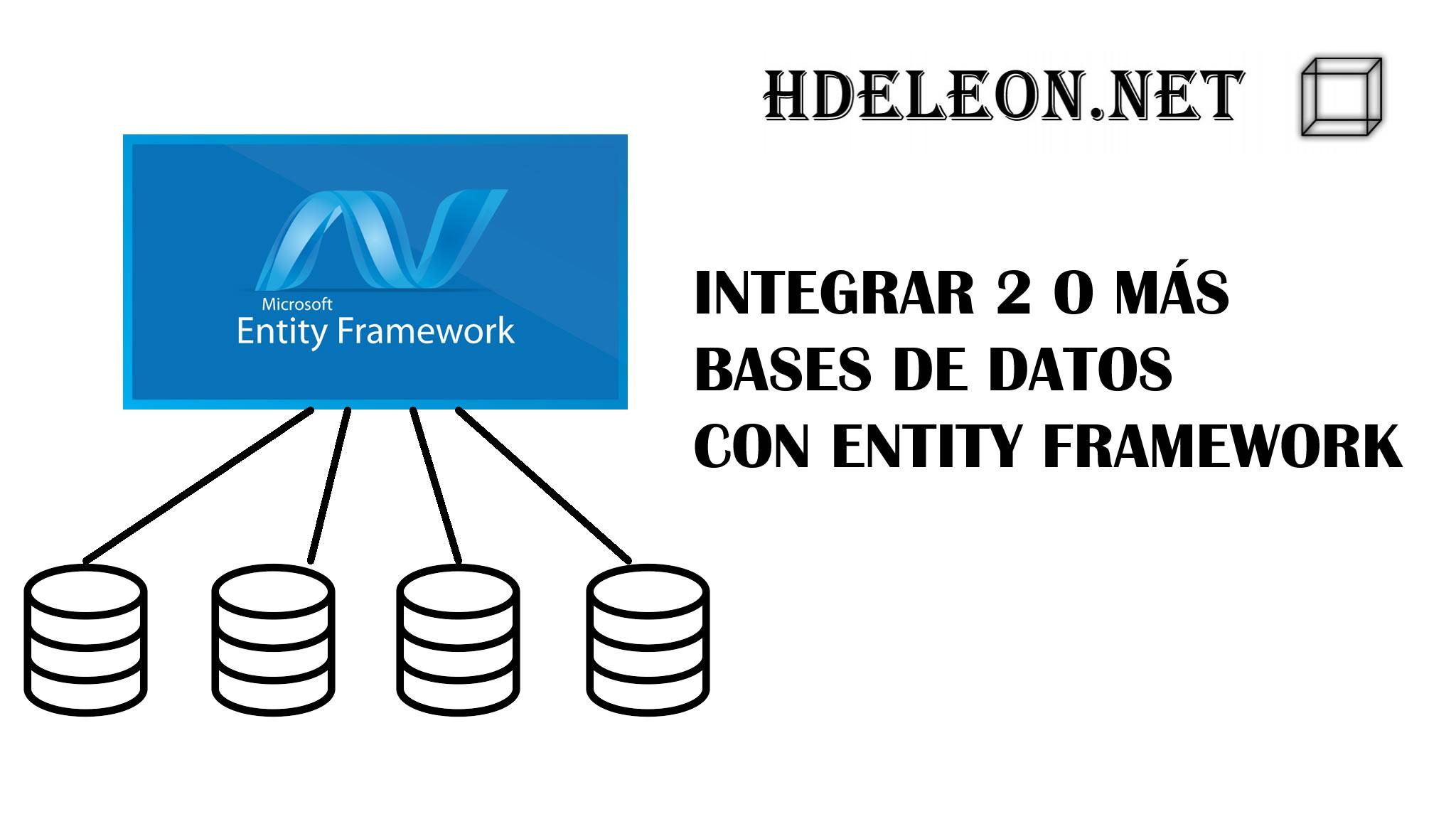 ¿Cómo utilizar Entity Framework con 2 o más bases de datos distintas?, C# .Net Visual Studio