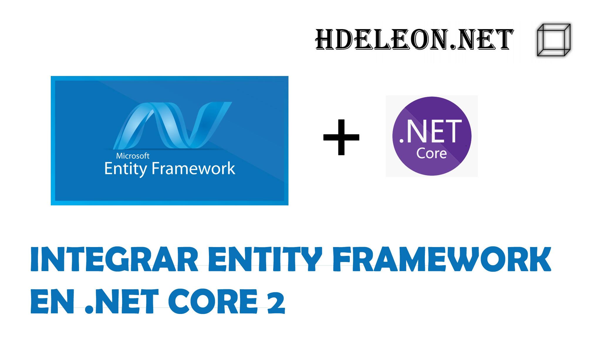 Integrar Entity Framework en .Net Core 2 de una base de datos existente, Visual Studio