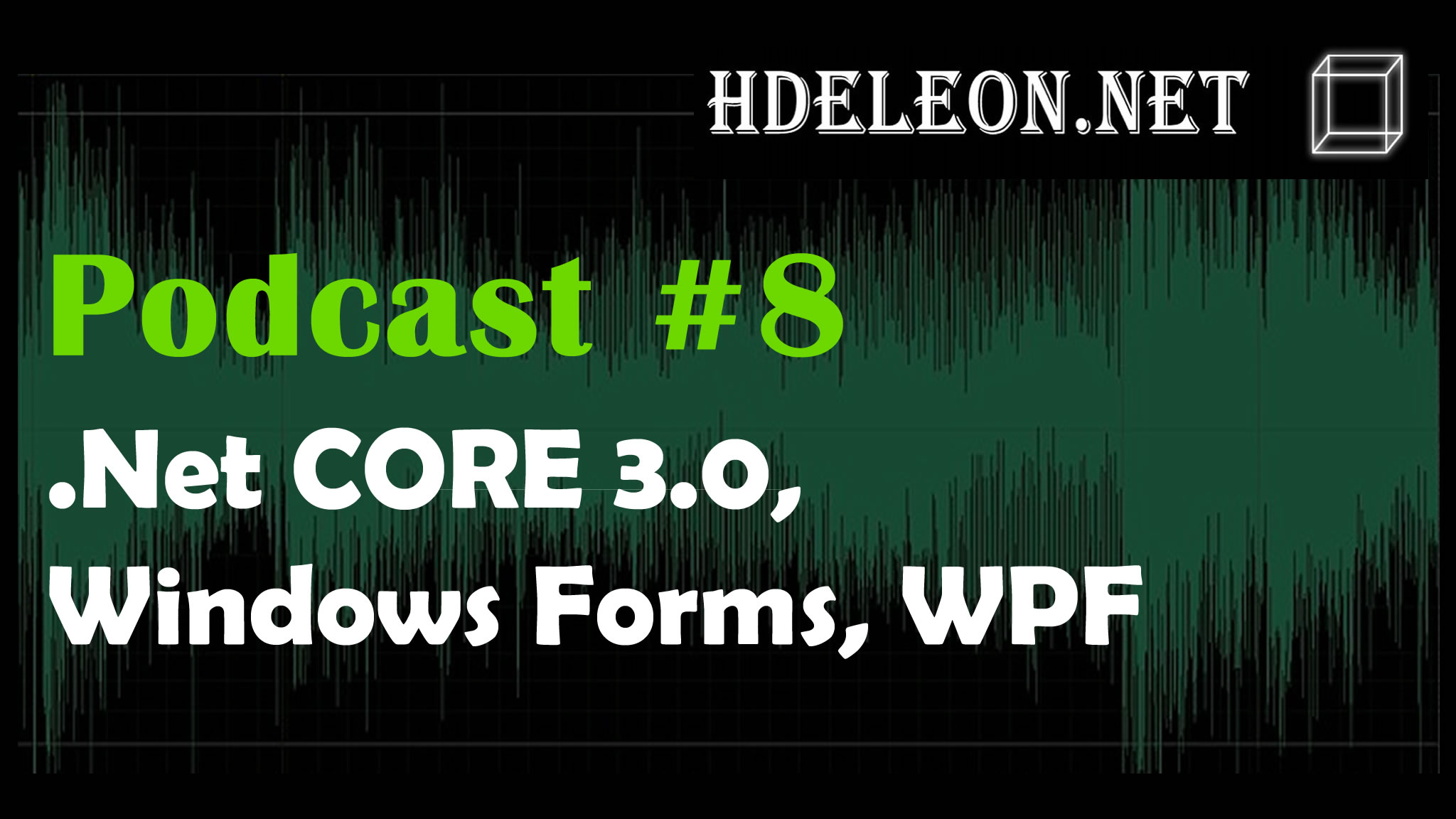 Podcast #8 – .Net Core 3.0, Windows Forms, WPF