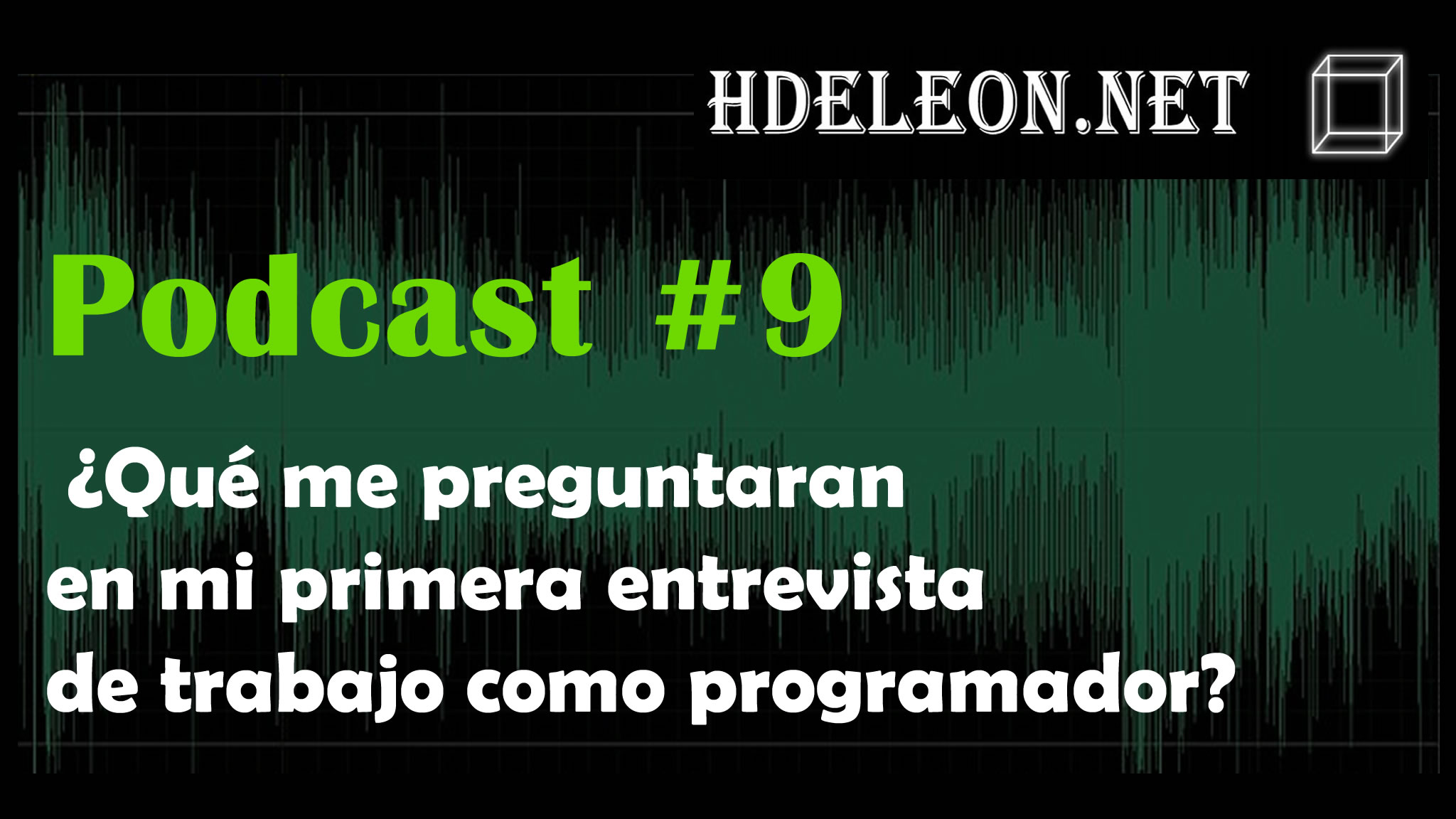 Podcast #9 – ¿Qué preguntan en la primer entrevista como programador?