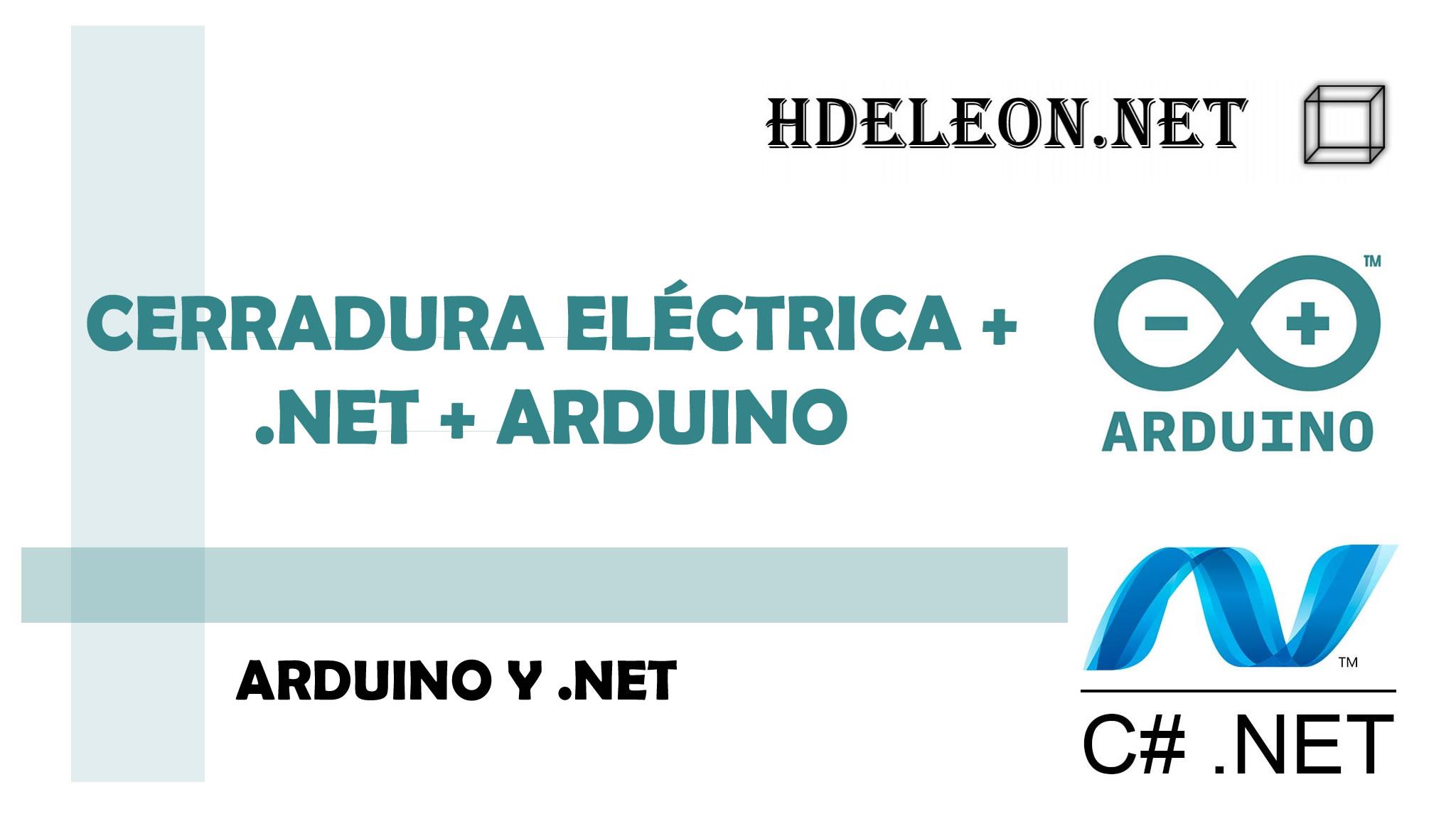 Curso gratis para conectar cerradura eléctrica con .Net y Arduino, Código en c# .Net y arduino.