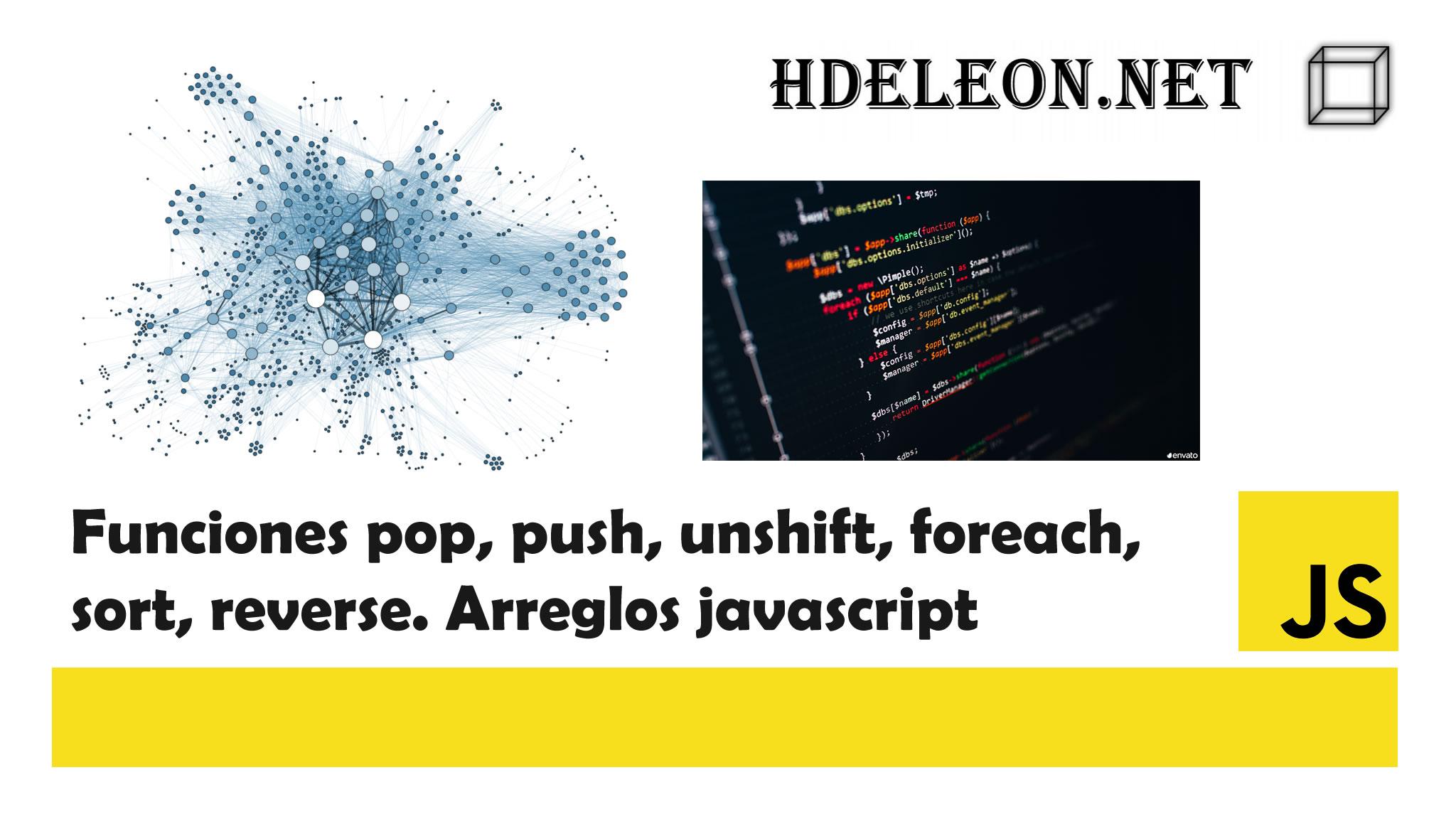 Funciones pop, push, unshift, foreach, sort, reverse, arreglos #javascript