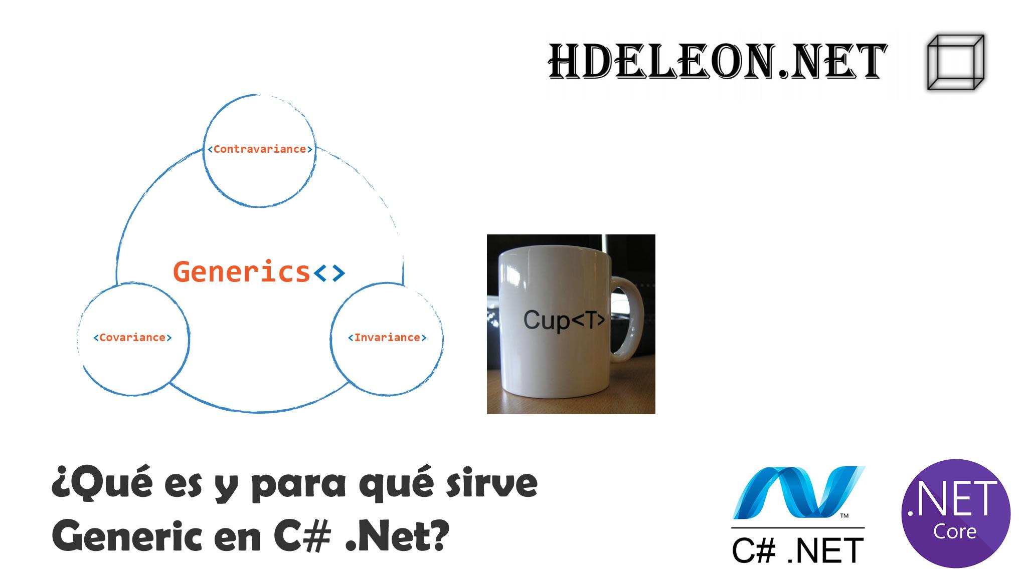 ¿Qué es y para qué sirve Generics en C# .Net? Explicación y ejemplo real, .Net Core