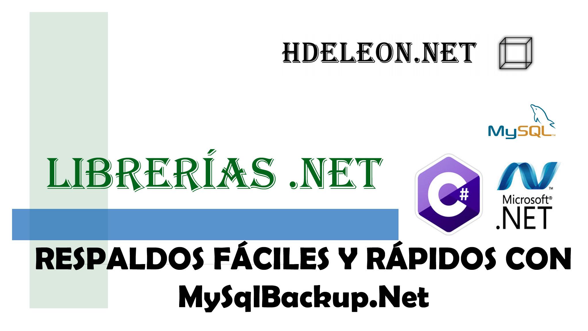 ¿Cómo crear un respaldo de una base de datos Mysql desde C# .Net?,  MySqlBackup.Net