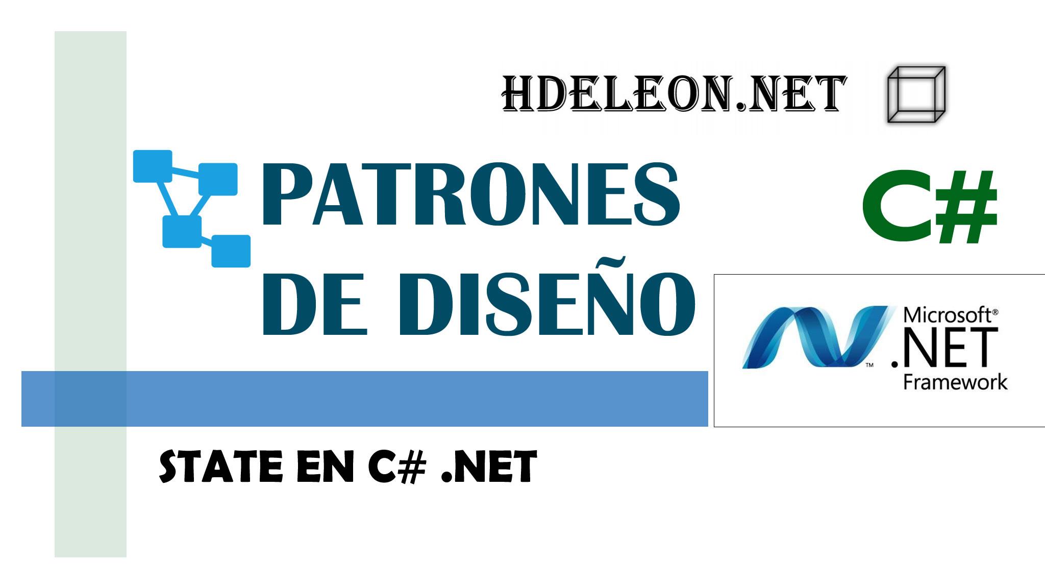 State en C# .Net, Patrones de diseño, design patterns #7