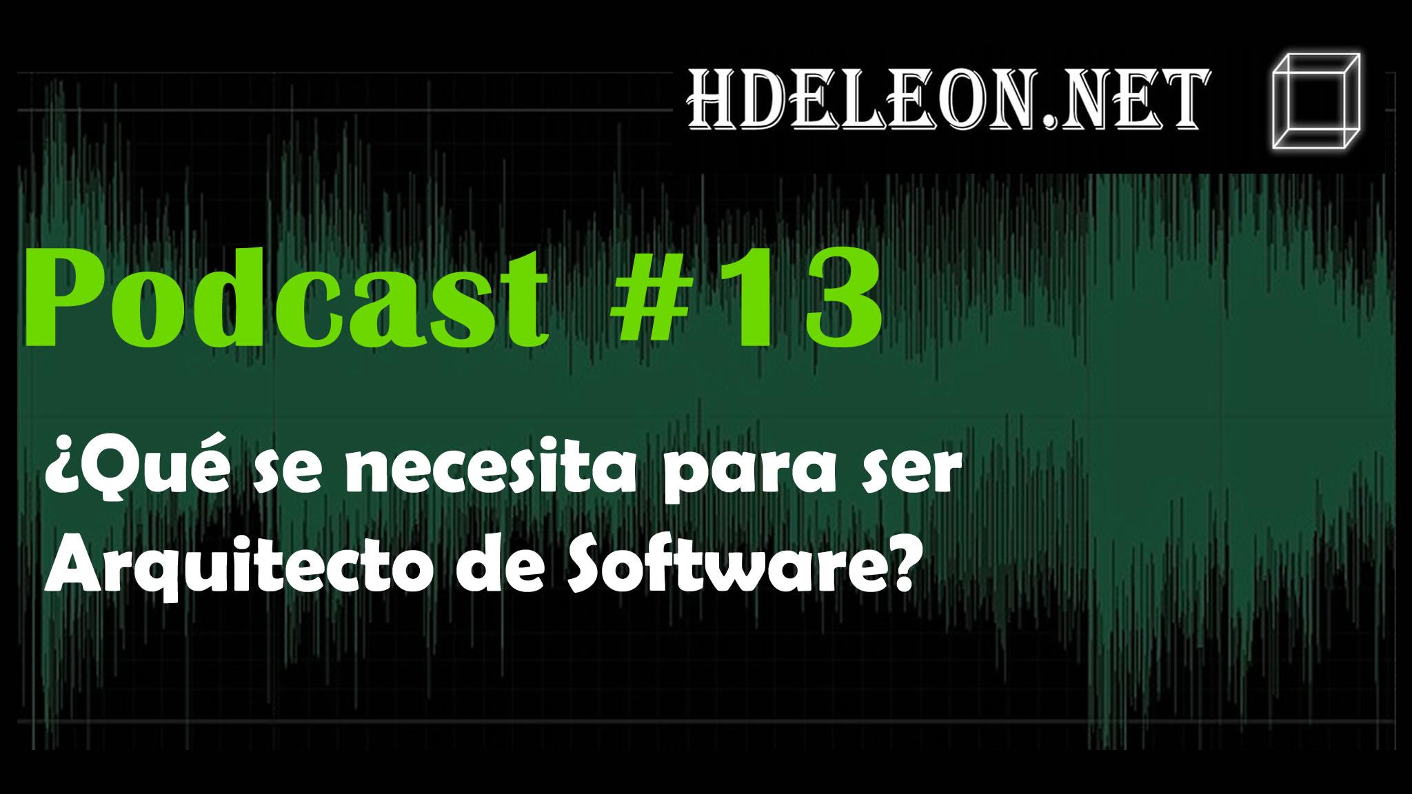 Podcast #13 – ¿Qué se necesita para ser arquitecto de software?