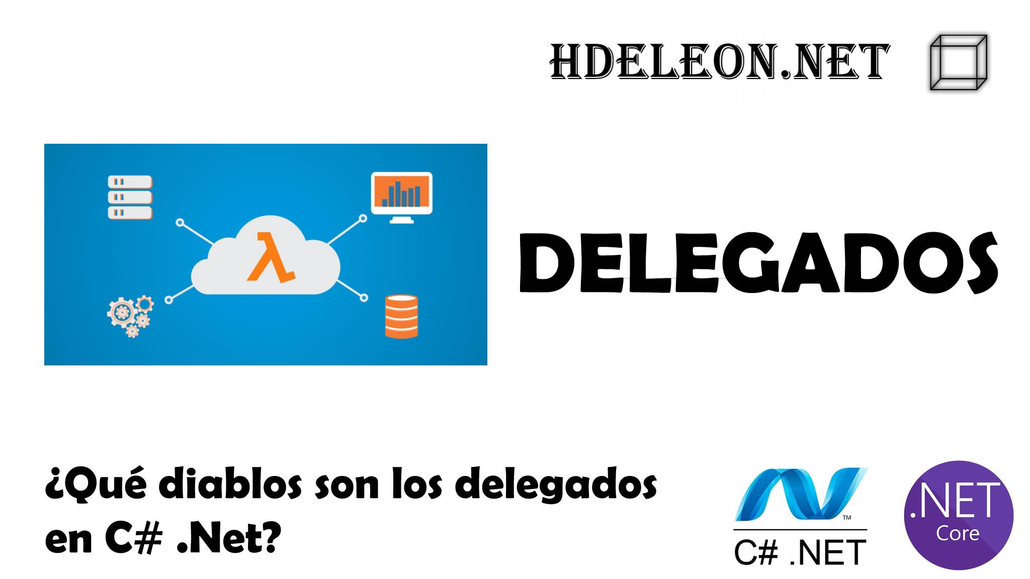 ¿Qué son los delegados? ¿Para qué sirven los delegados? C# .Net, Ejemplo paso a paso