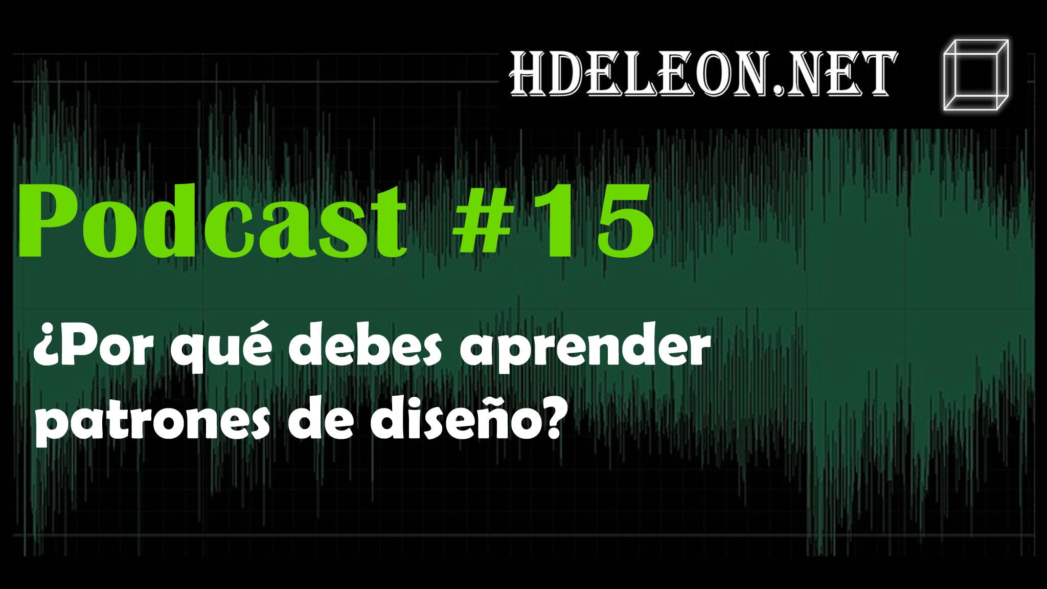 Podcast #15 – ¿Por qué debes aprender patrones de diseño?