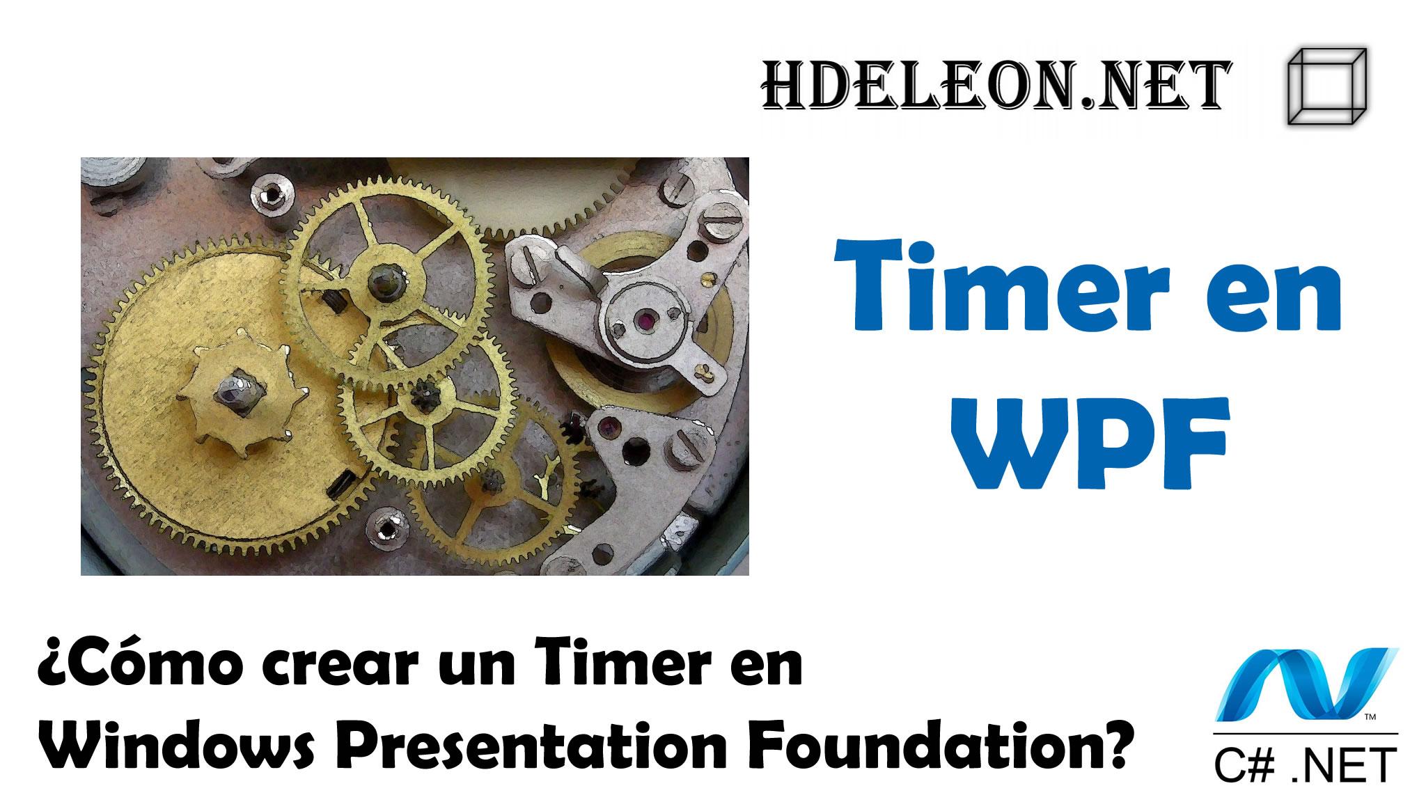 ¿Cómo crear un Timer en Windows Presentation Foundation?, WPF C# .Net