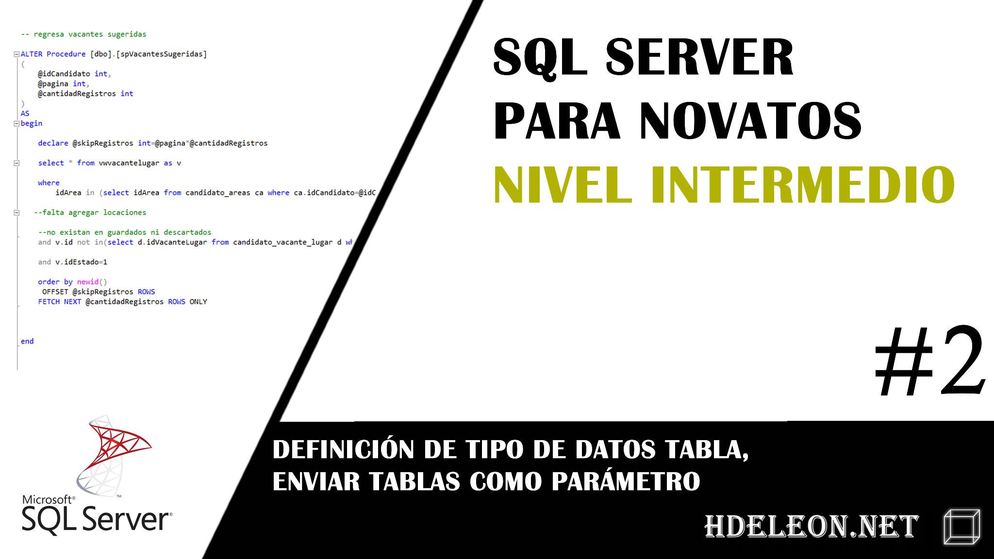 Sql Server nivel Intermedio, definición de tipo de datos tabla, enviar tablas como parámetro, #2