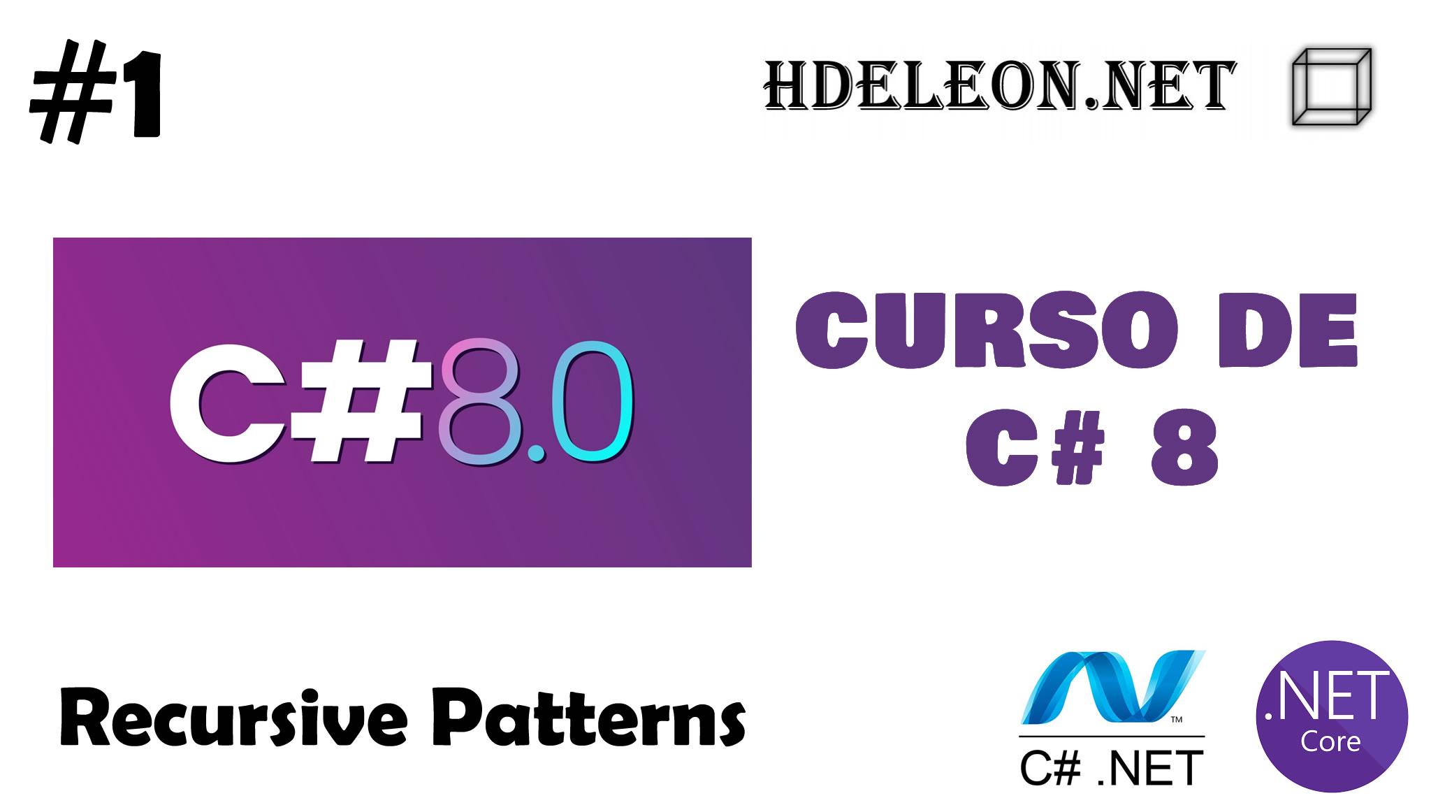 Curso gratuito de C# 8 .Net, Recursive Patterns, #1