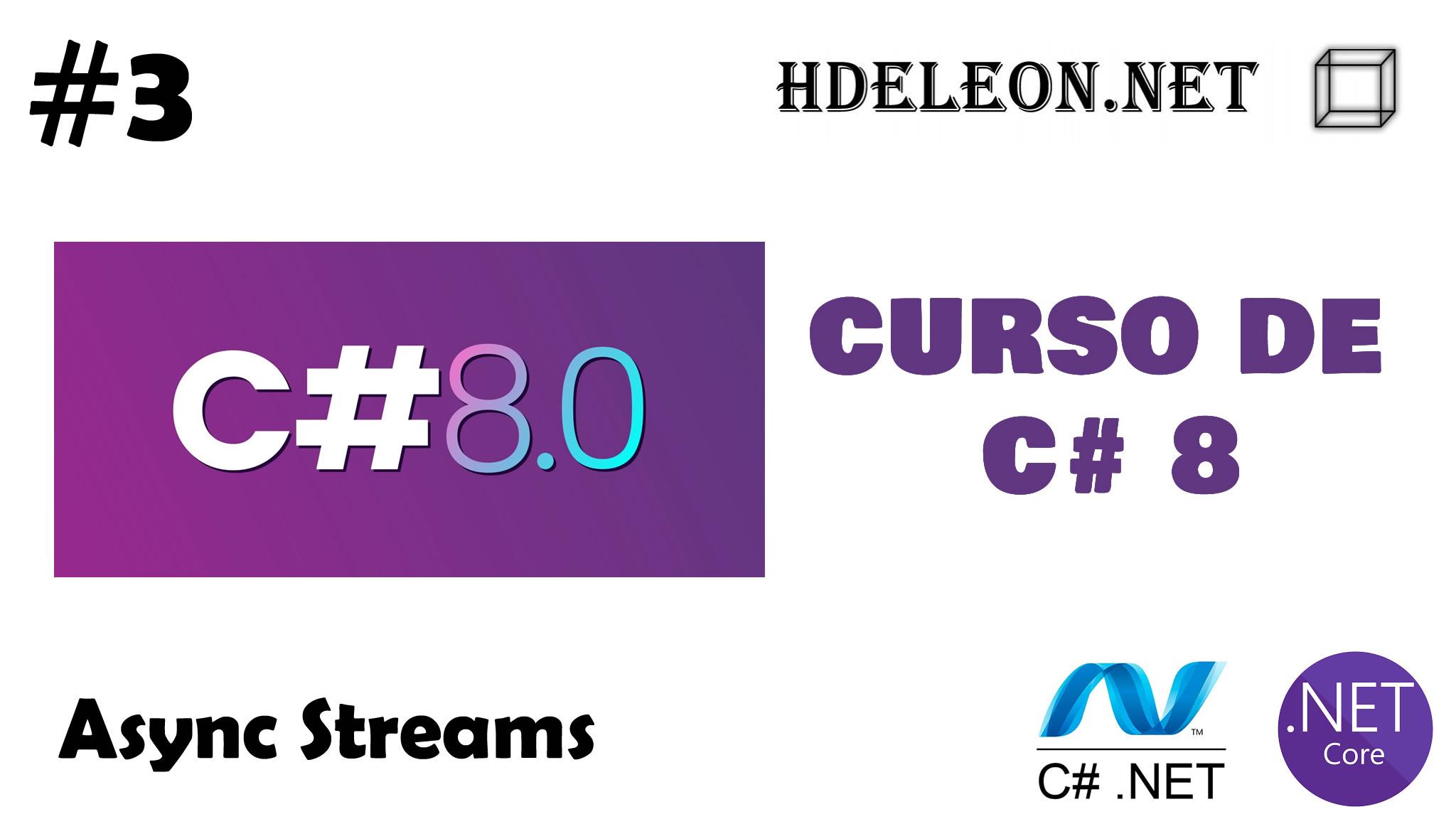 Curso gratuito de C# 8 .Net, Async streams, #3