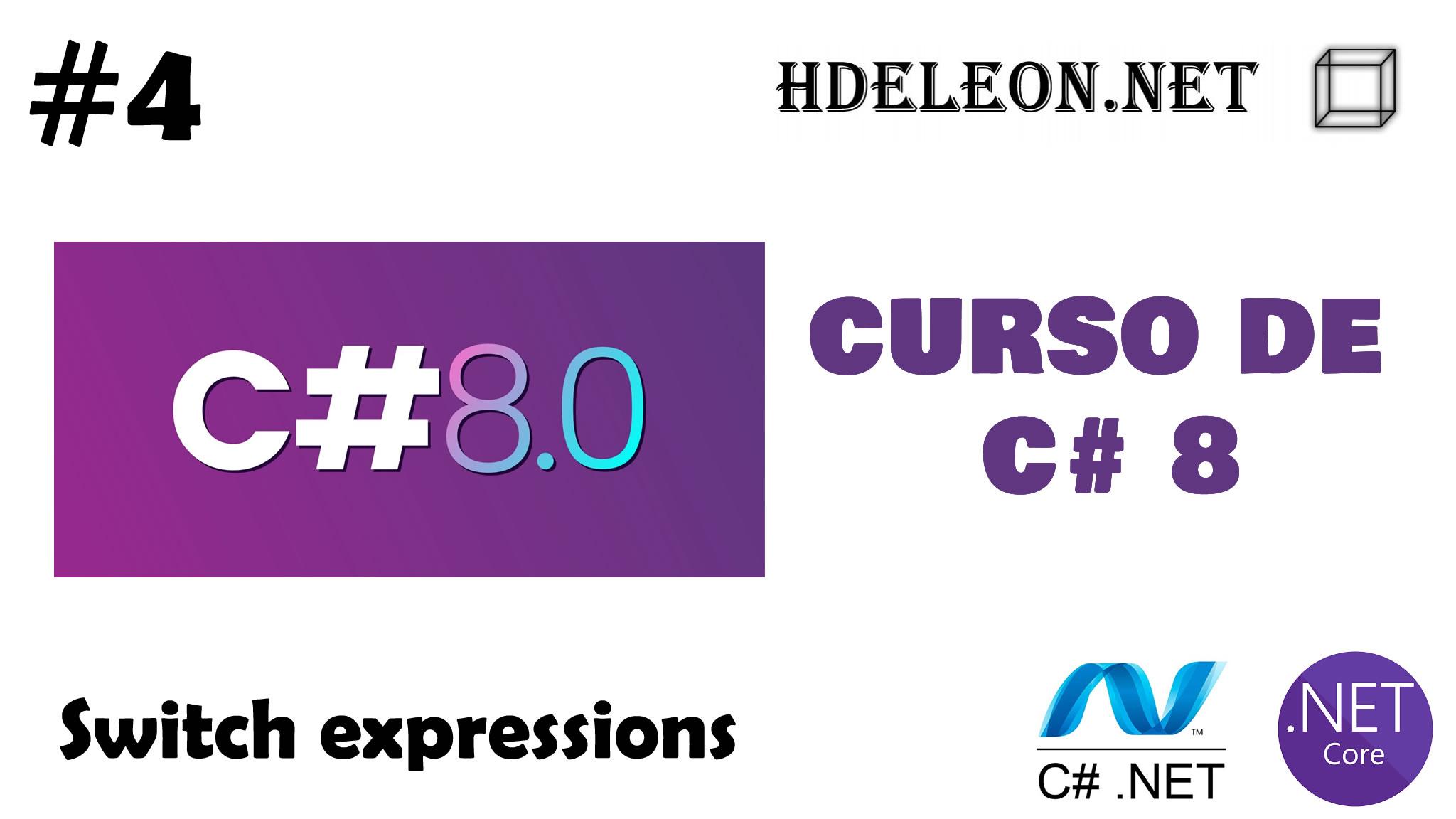 Curso gratuito de C# 8 .Net, Switch expressions, #4