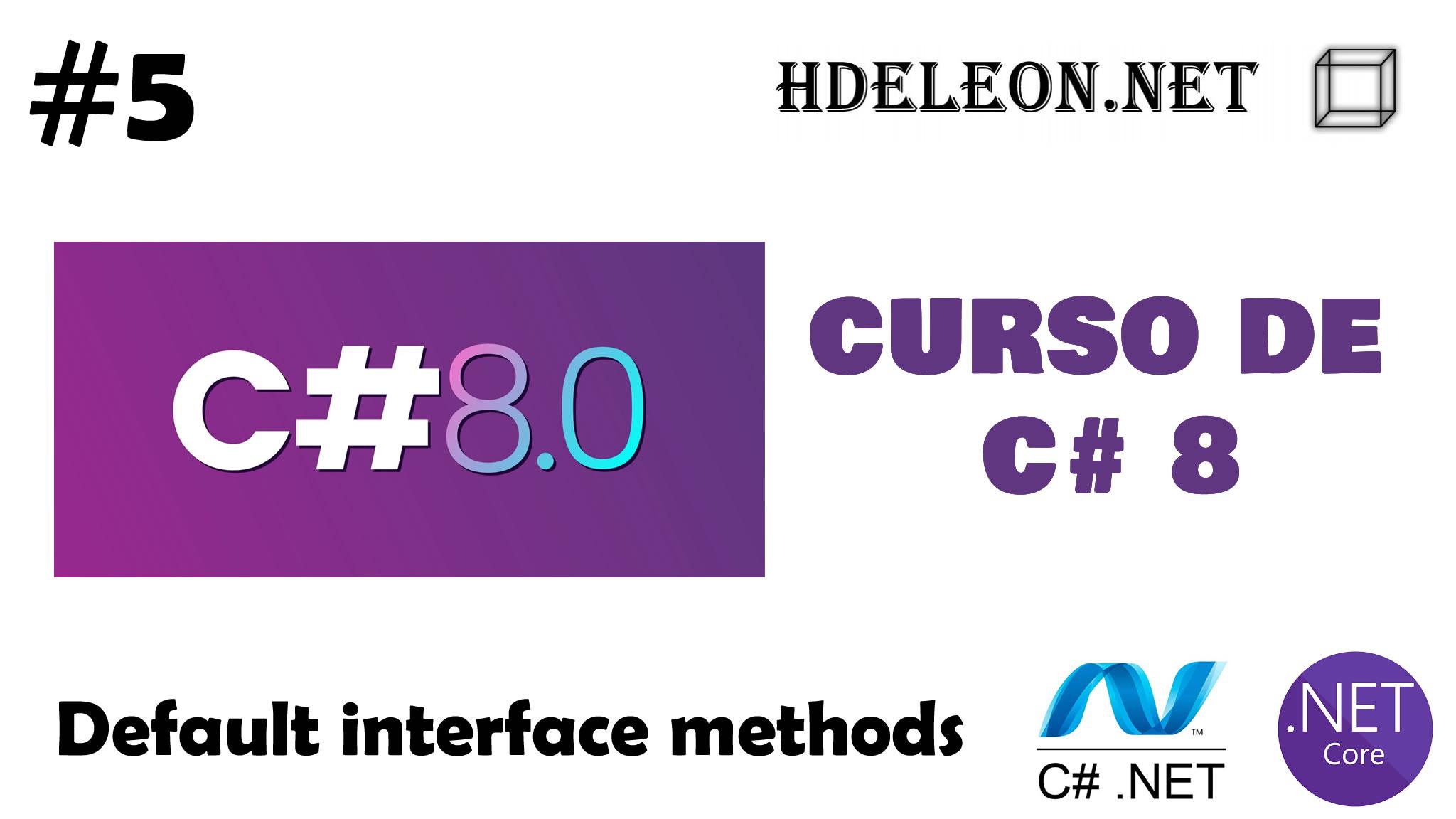Curso gratuito de C# 8 .Net, Default interface methods, #5
