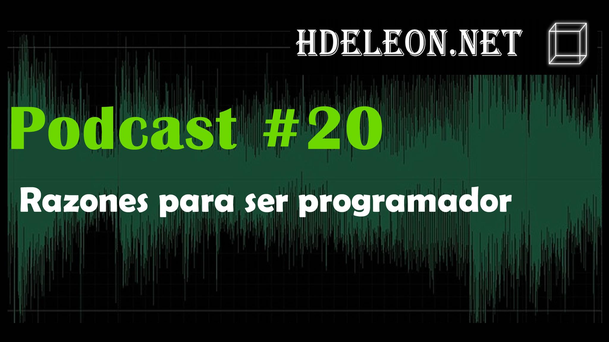 Podcast #20 – Razones para ser programador