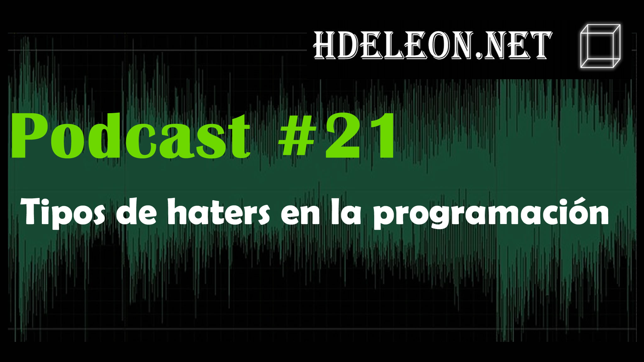 Podcast #21 – Tipos de haters en la programación