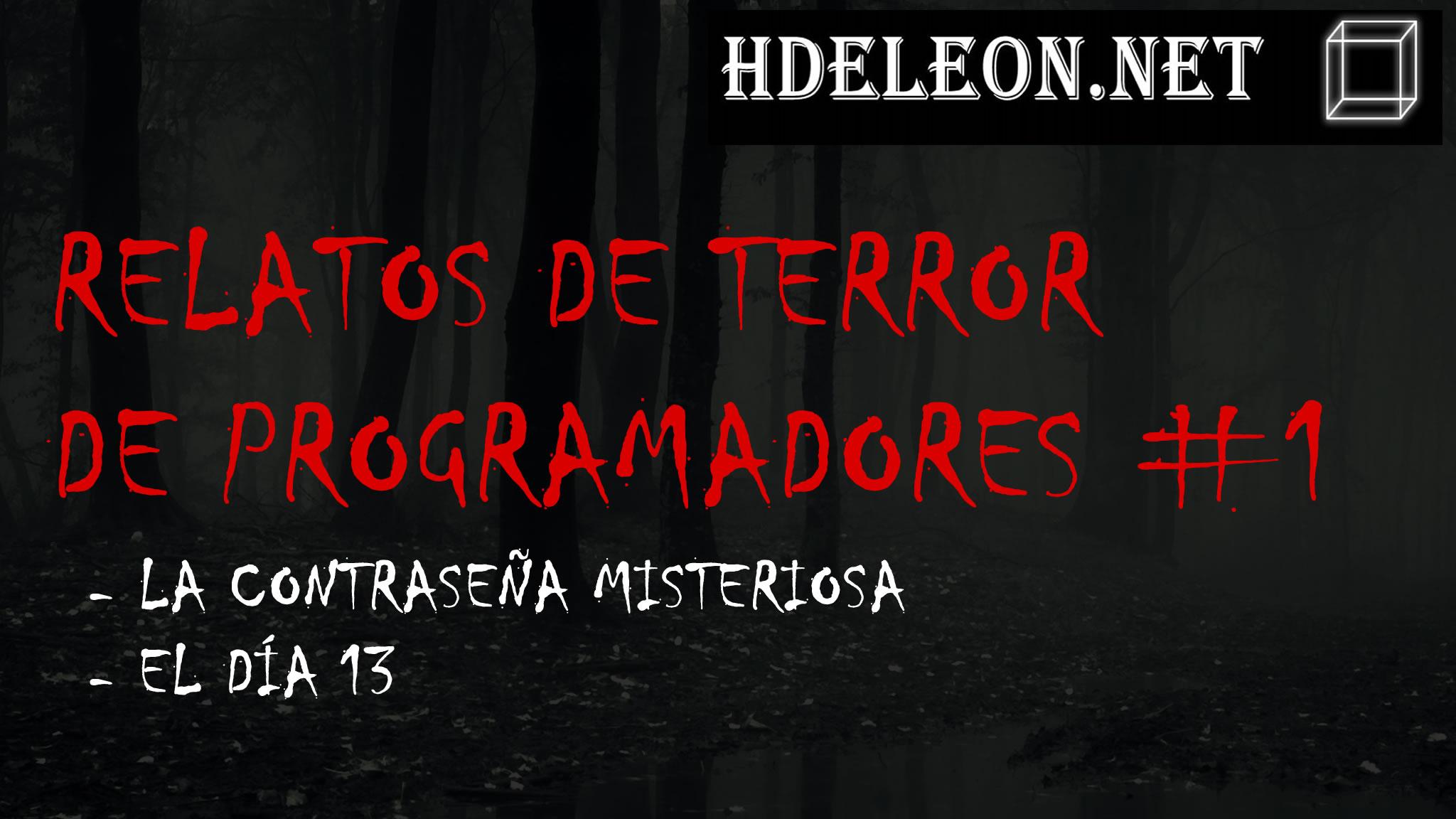 Relatos de terror de programadores #1: La contraseña misteriosa y el día 13