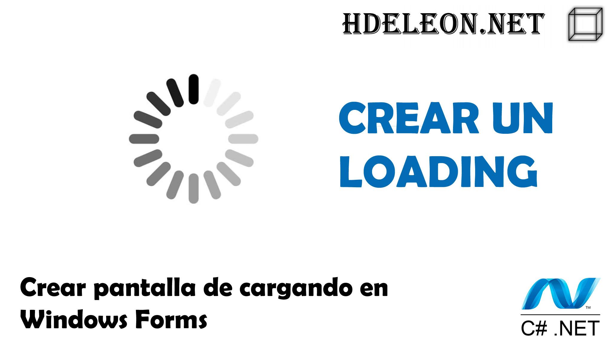 Crear pantalla de loading en C# .Net Windows Forms