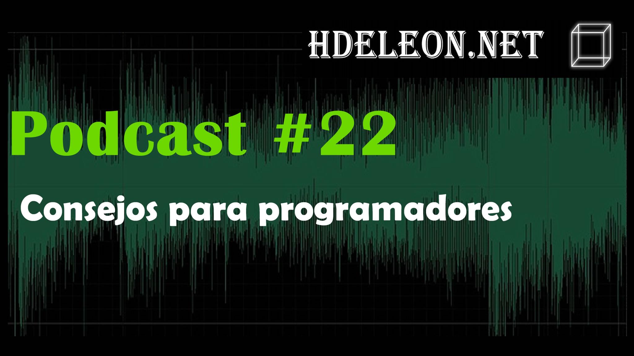 Podcast #22 – Consejos para programadores
