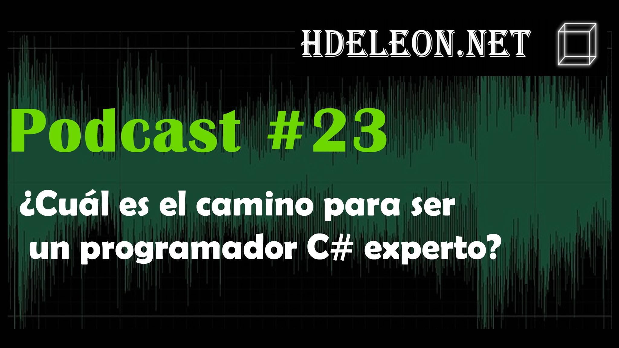 Podcast #23 – ¿Cuál es el camino para ser un programador C# experto?