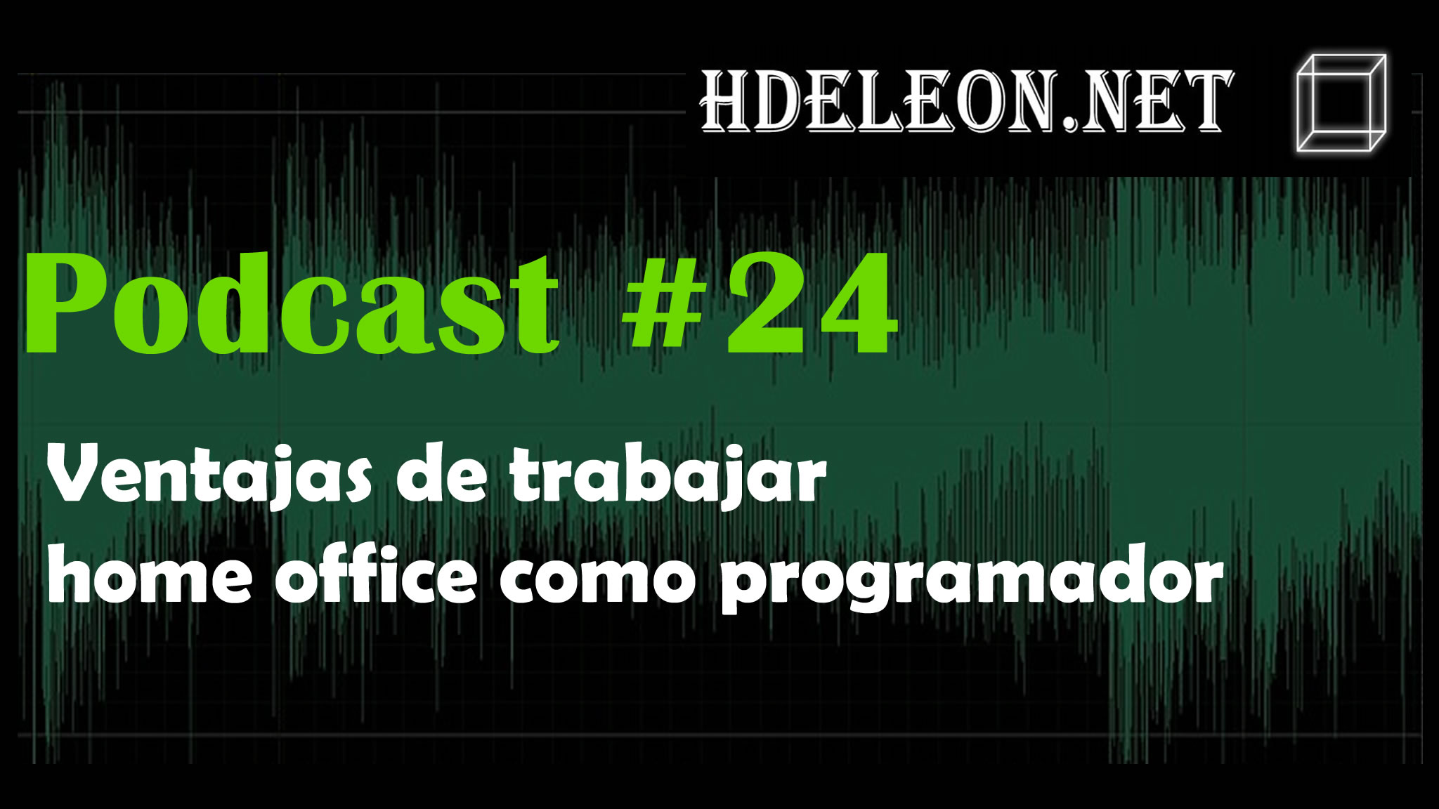 Podcast #24 – Ventajas de trabajar home office como programador