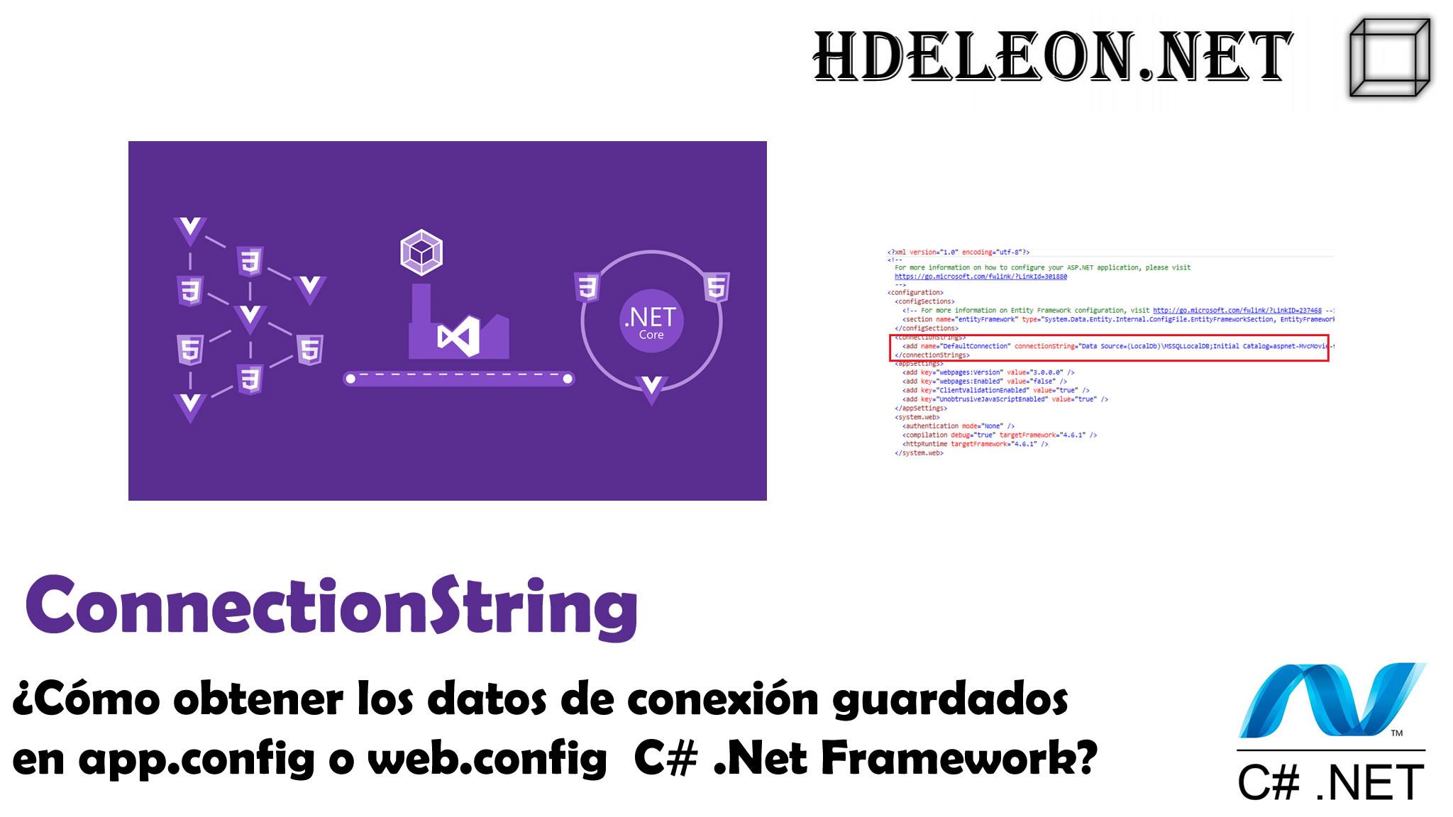 ¿Cómo obtener los datos de conexión guardados en app.config o web.config C# .Net Framework?