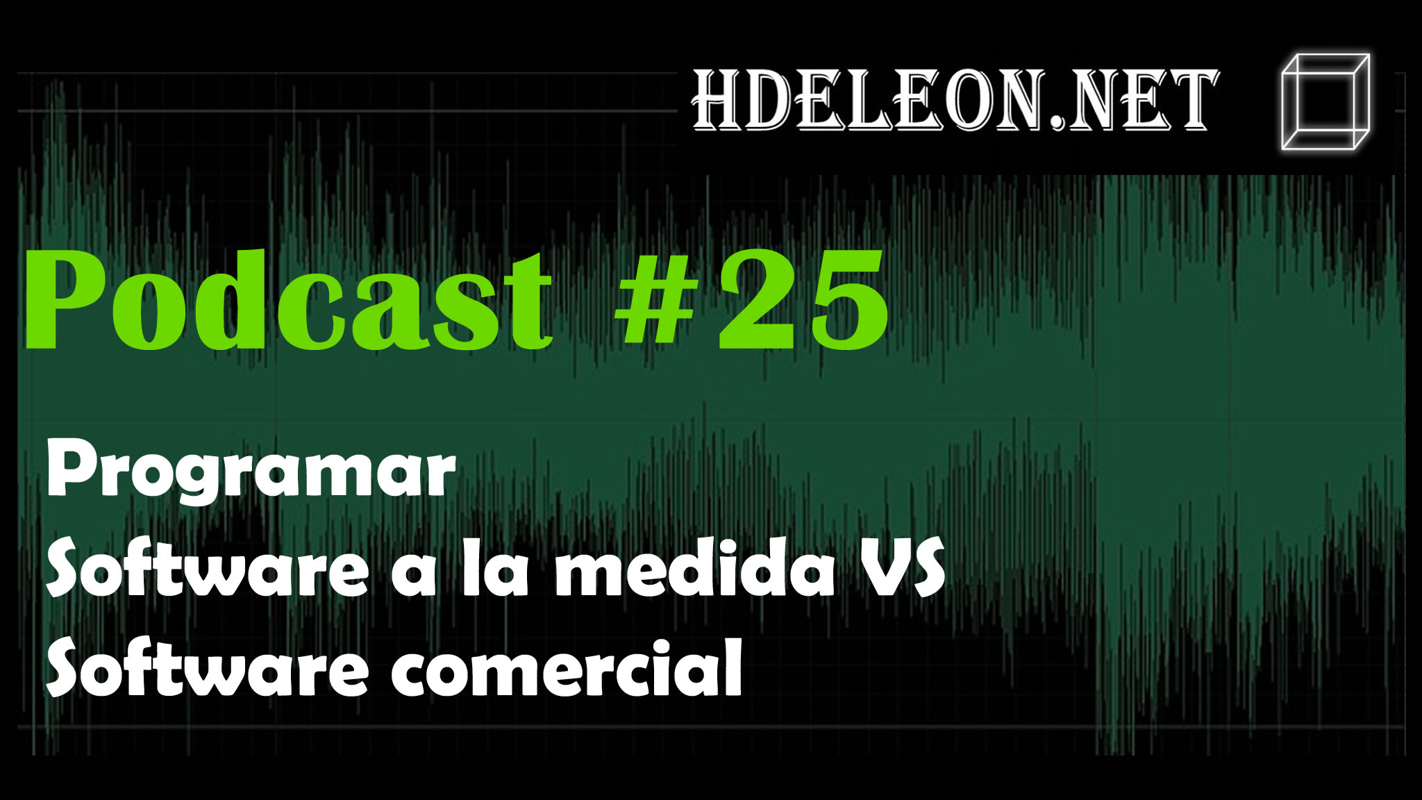 Podcast #25 – Programar software a la medida vs software comercial