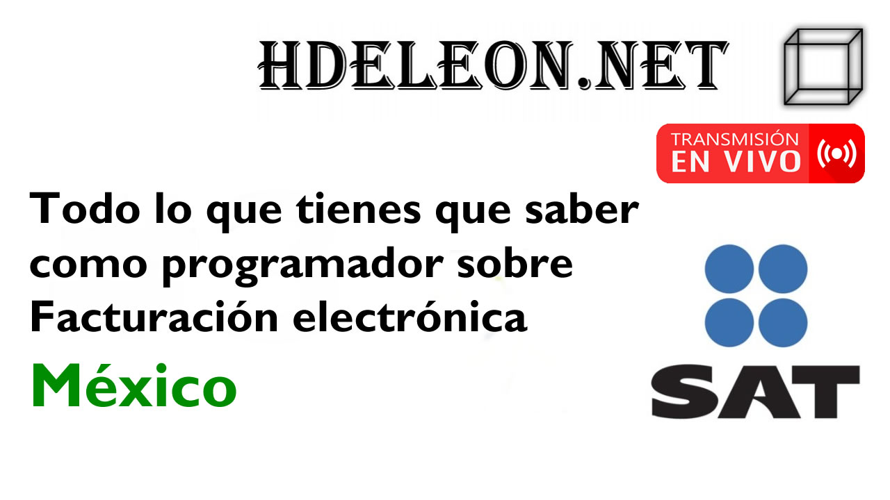 Todo lo que tienes que saber como programador sobre facturación electrónica México