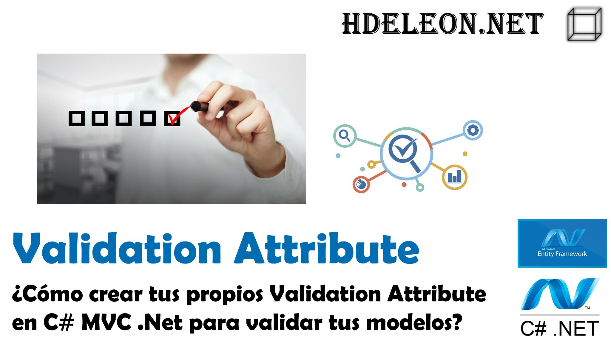 ¿Cómo crear tus propios Validation Attribute en C# MVC .Net para validar tus modelos?