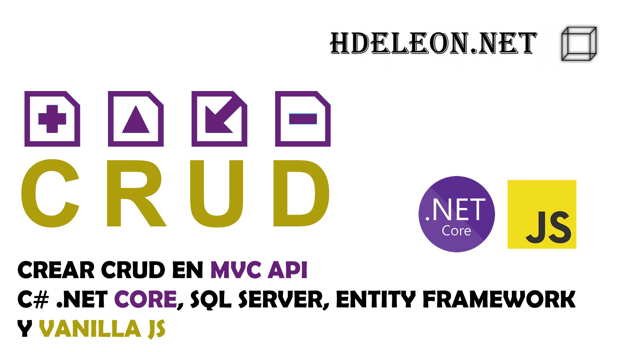 Crear CRUD en MVC Api .Net Core con C#, Entity Framework y Vanilla Javascript