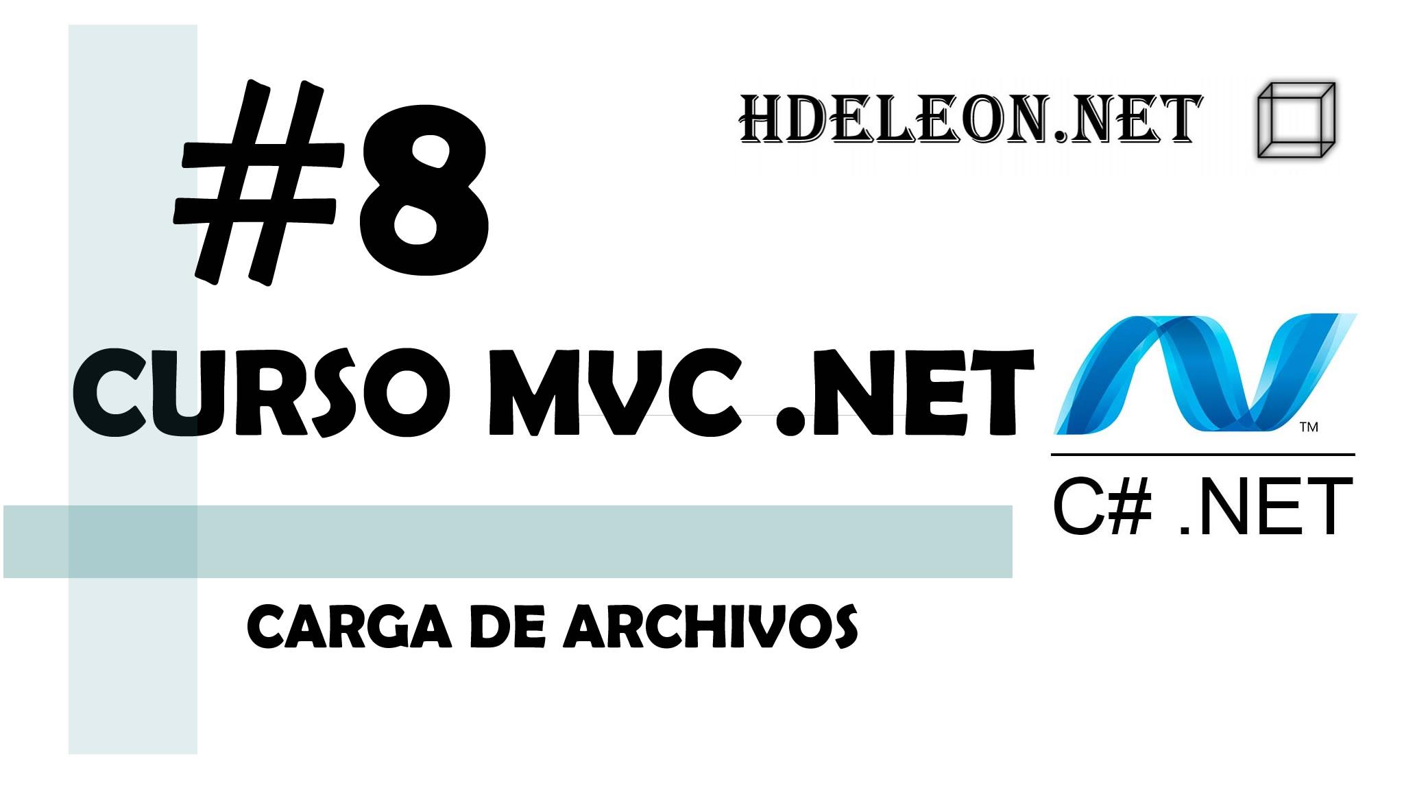 Curso de MVC .Net C#, Carga de archivos, #8