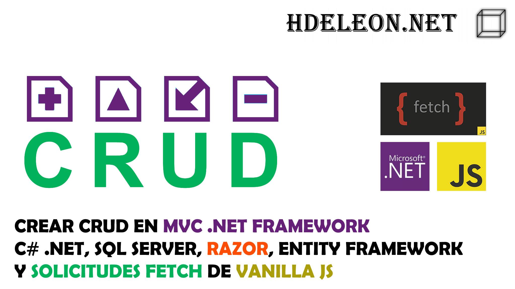 Crear CRUD en C# MVC .Net, Razor, Entity Framework y Fetch de Vanilla Javascript