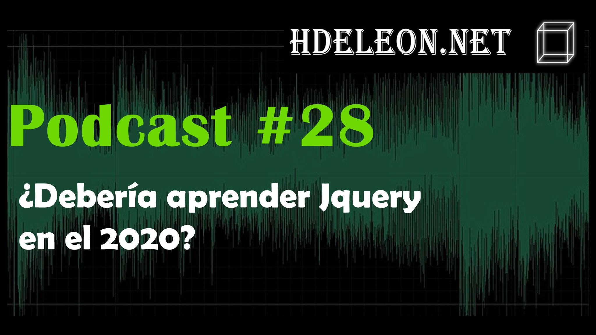 Podcast #28 – ¿Debería aprender Jquery en el 2020?
