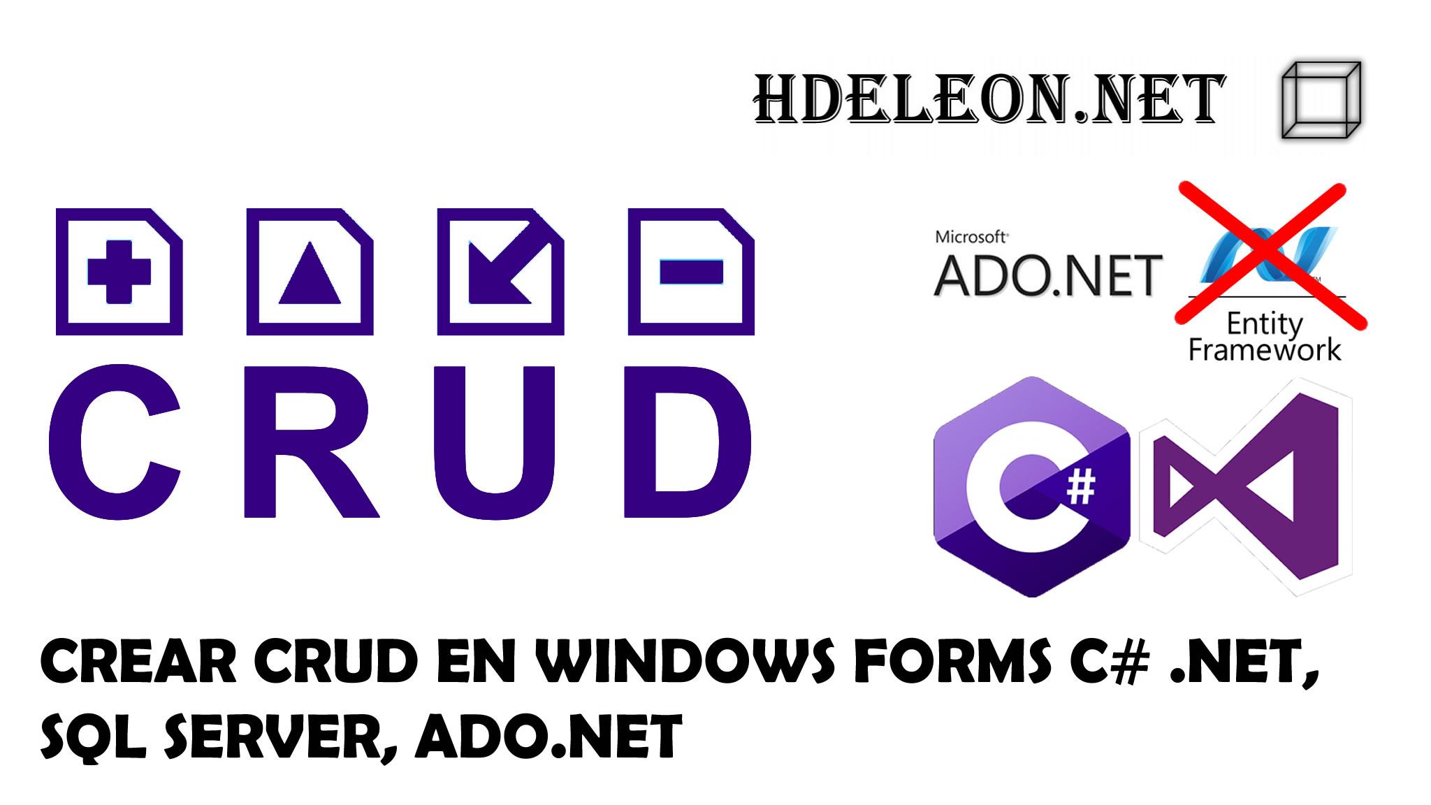 Crear CRUD en C# .Net Windows Forms, Sql Server y ADO.NET, Sin EntityFramework